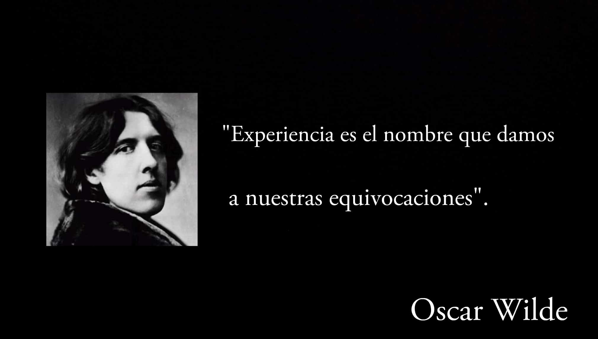 Frase de Oscar Wilde.