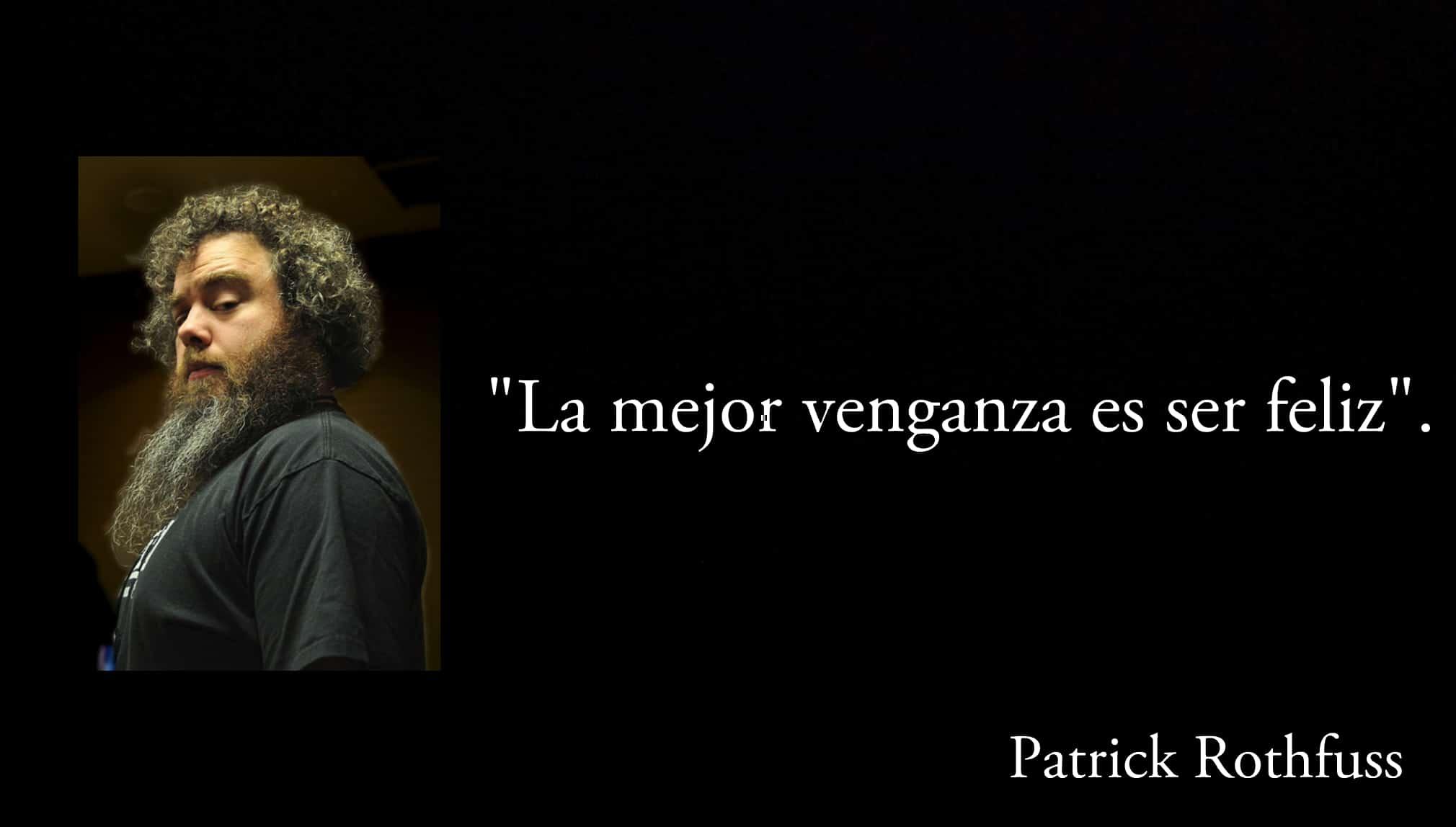 Frase de Patrick Rothfuss.