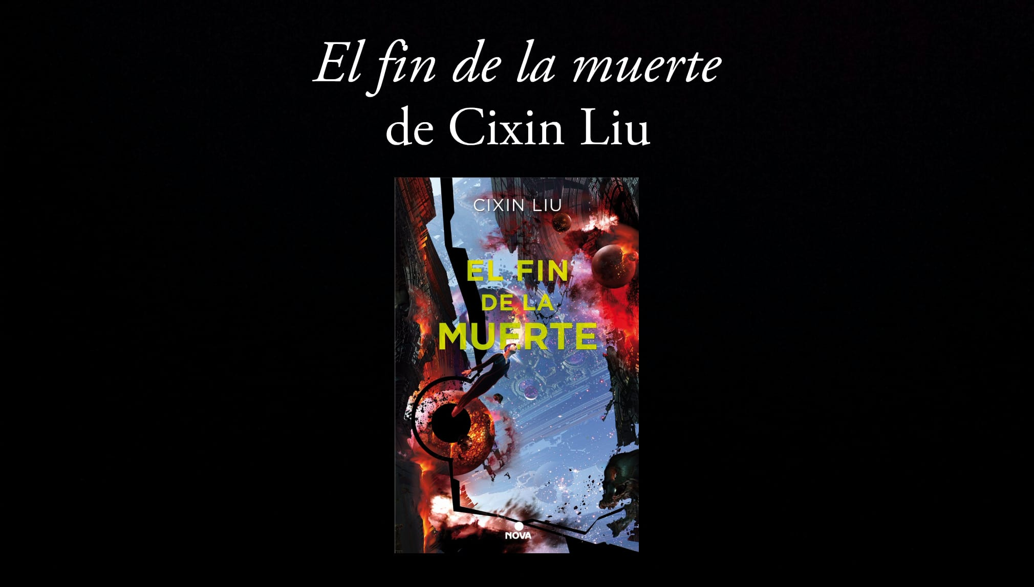 El fin de la muerte de Cixin Liu.