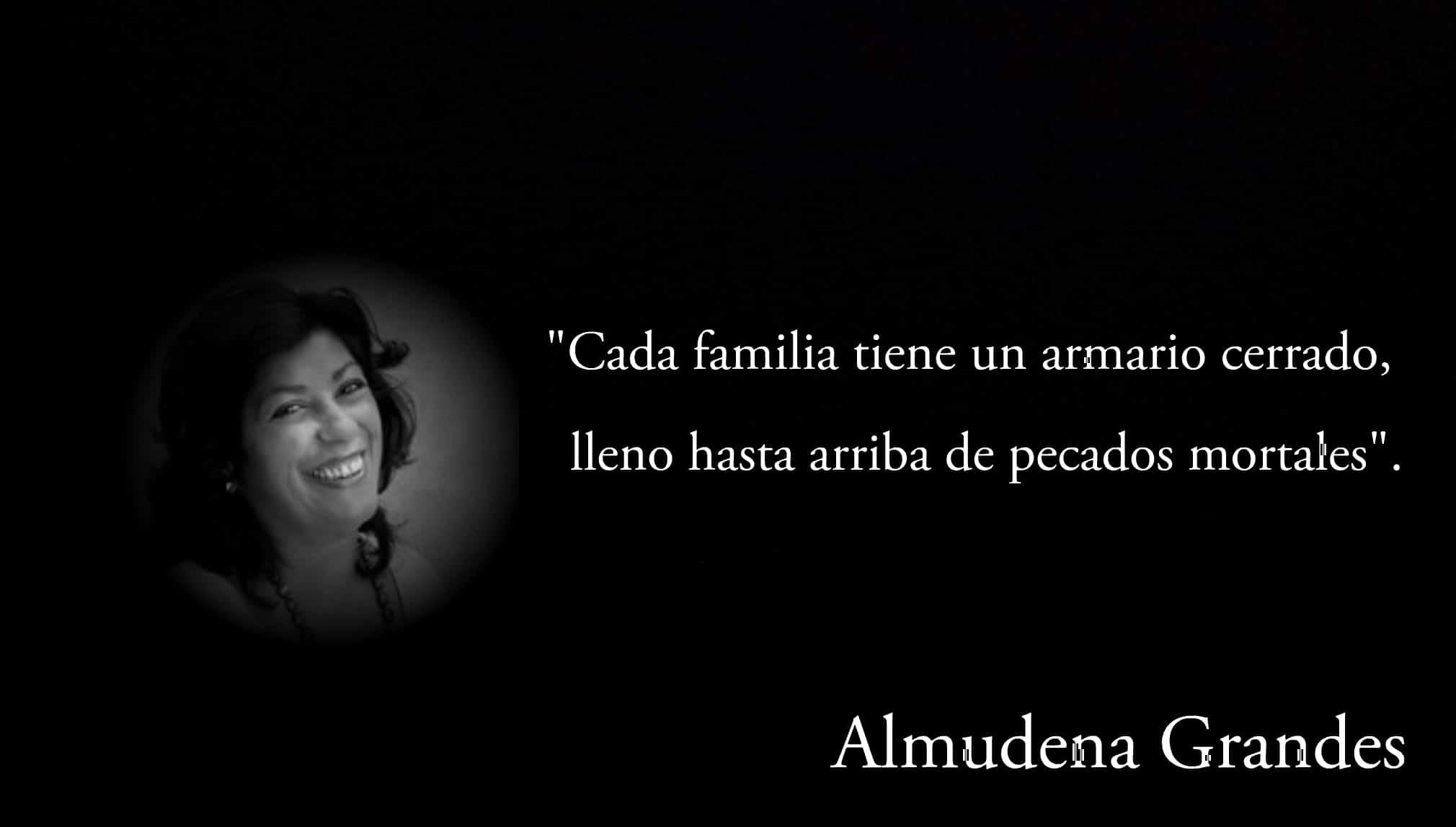 Frase de la escritora Almudena Grandes.