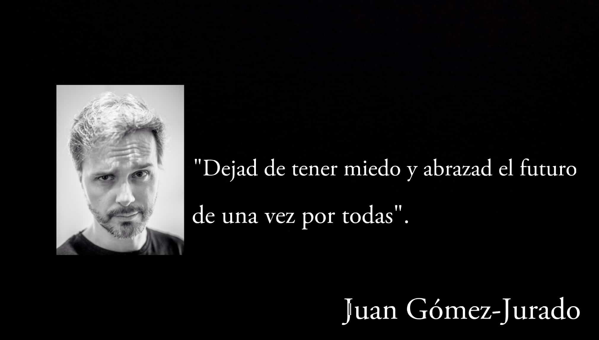Frase de Juan Gómez-Jurado.