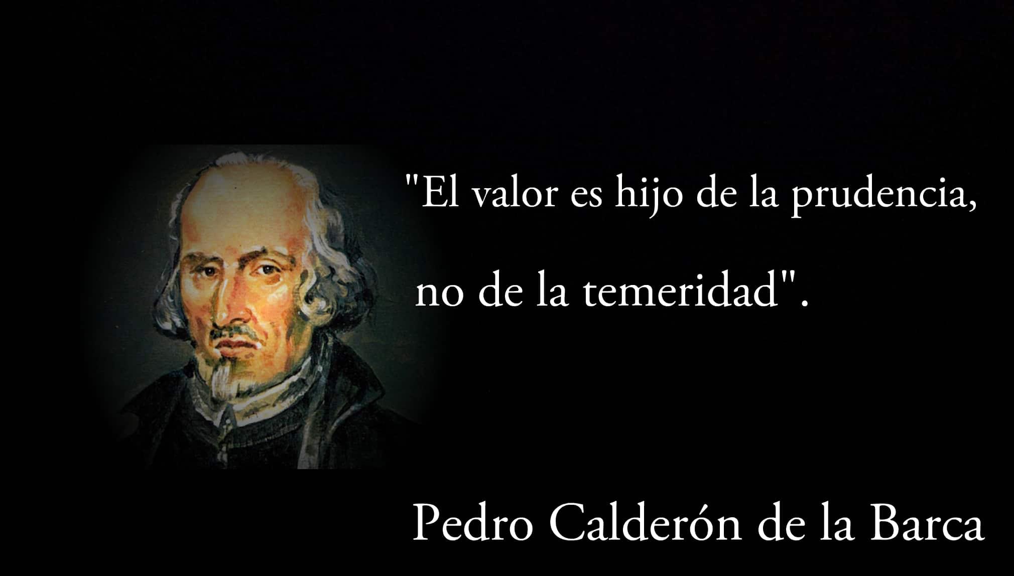 Frase de Pedro Calderón de la Barca.