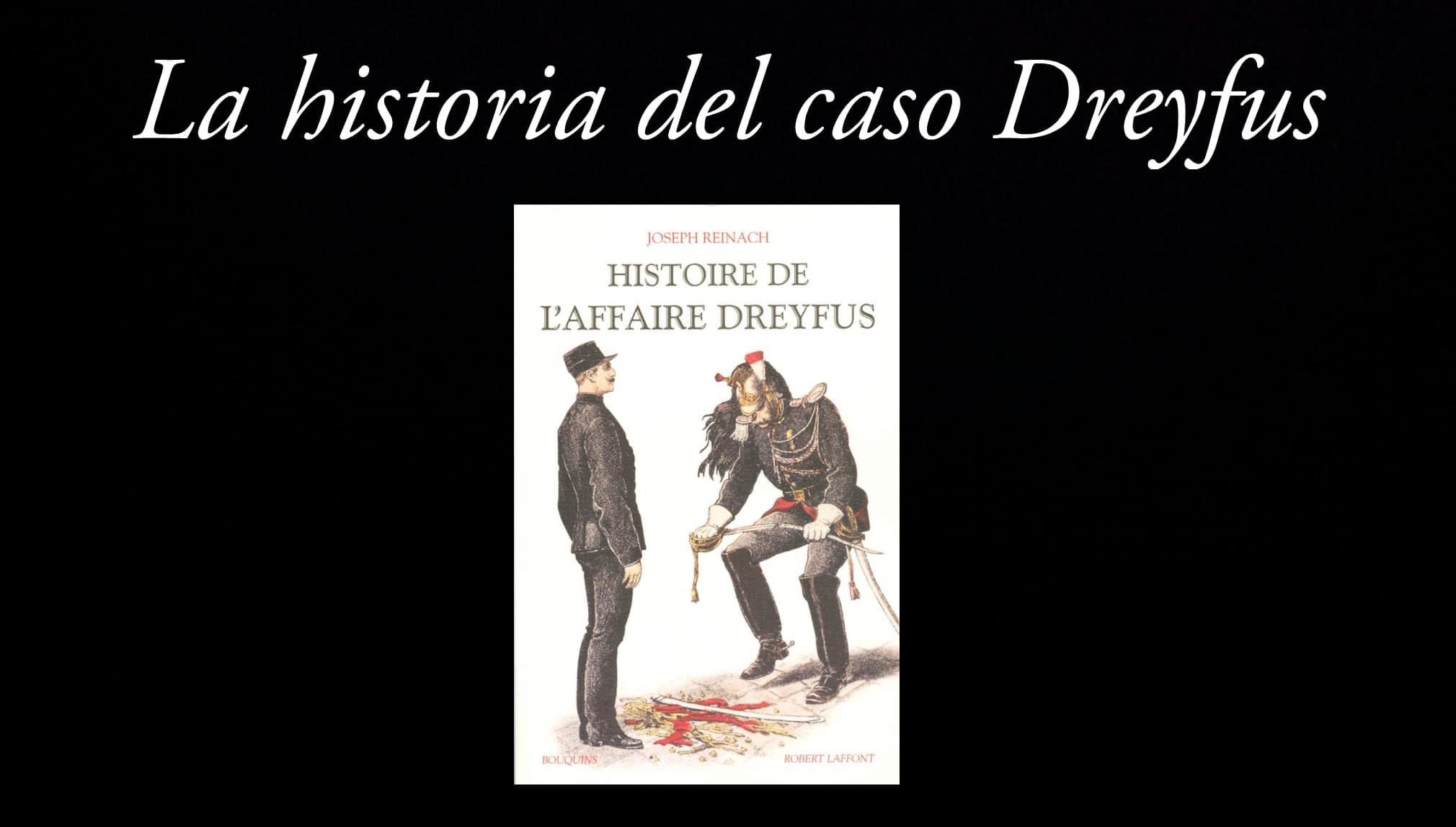 La historia del caso Dreyfus, de Joseph Reinach.