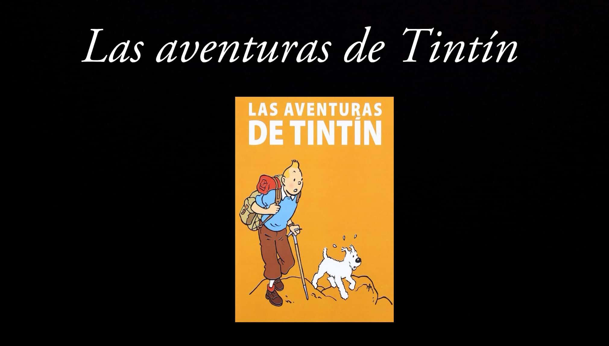 Las aventuras de Tintín.