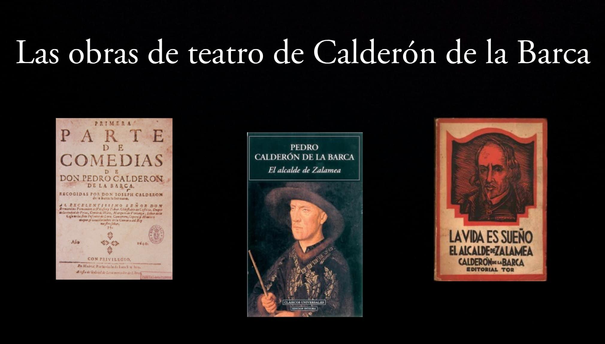 Las obras de teatro de Calderón de la Barca.