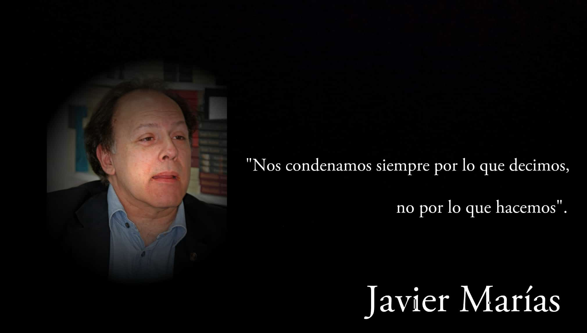 Frase de Javier Marías.