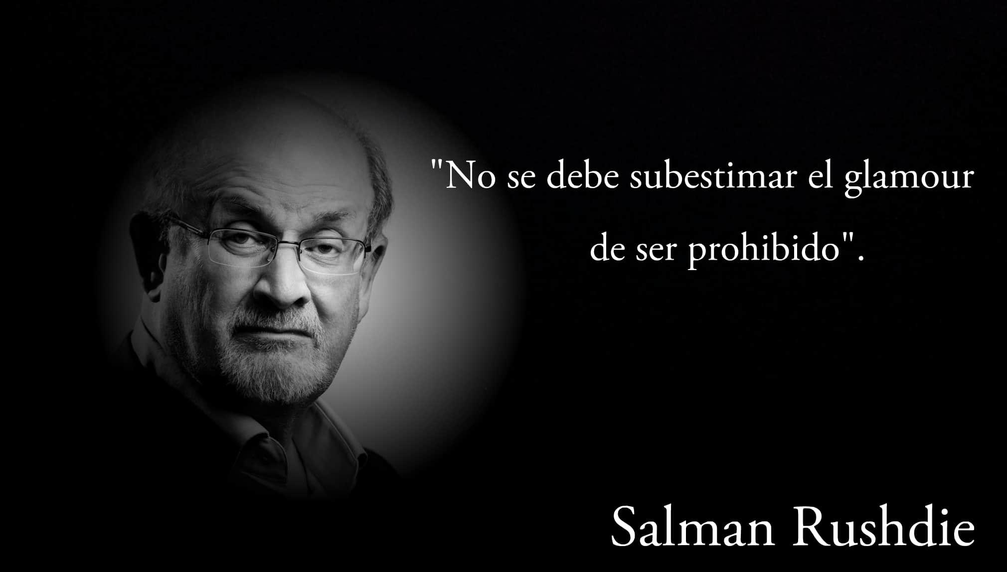 Frase de Salman Rushdie.