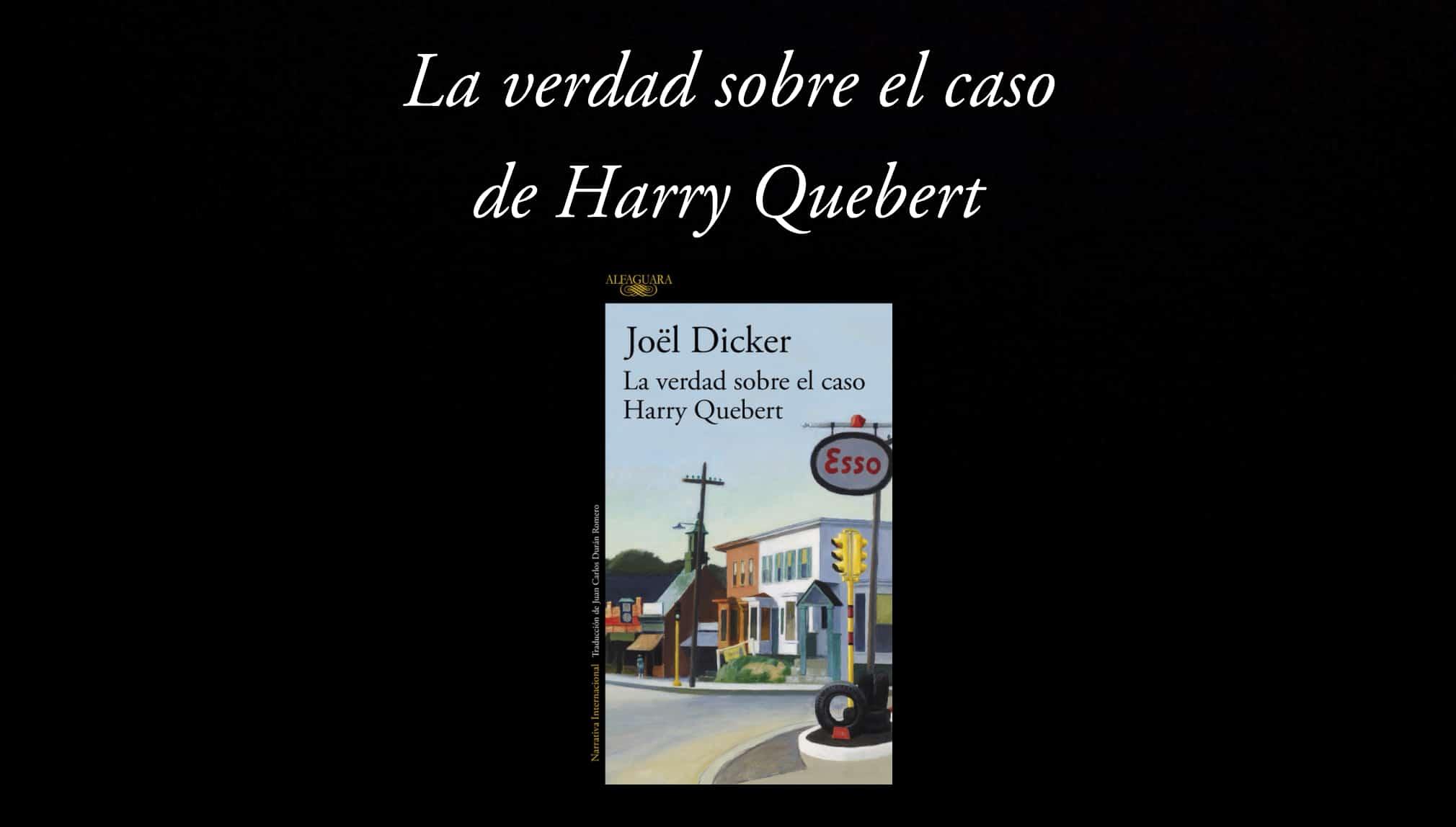 La verdad sobre el caso de Harry Quebert.