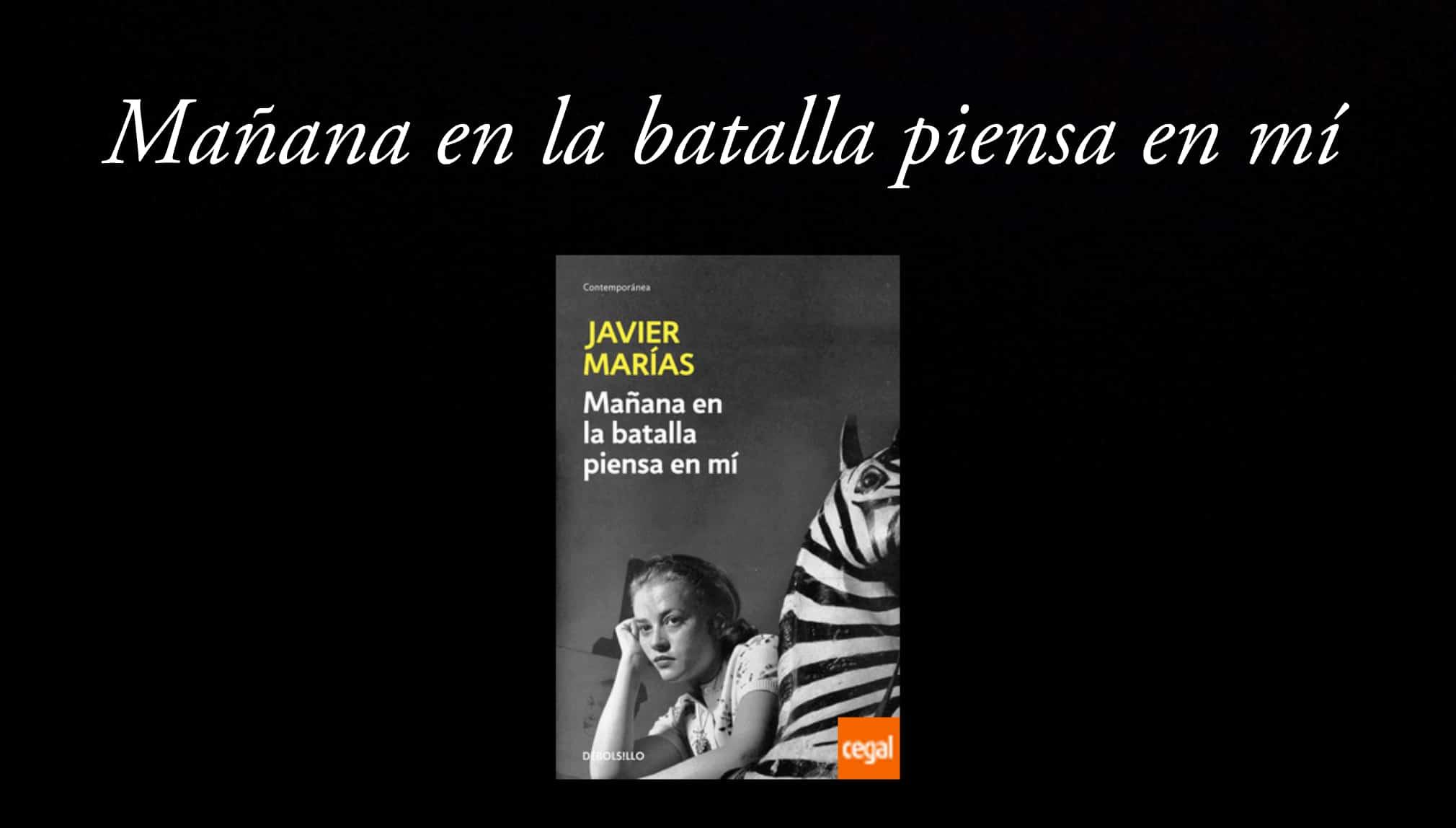 Mañana en la batalla piensa en mi de Javier Marías.