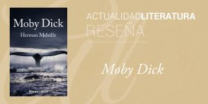 Reseña de Moby Dick.