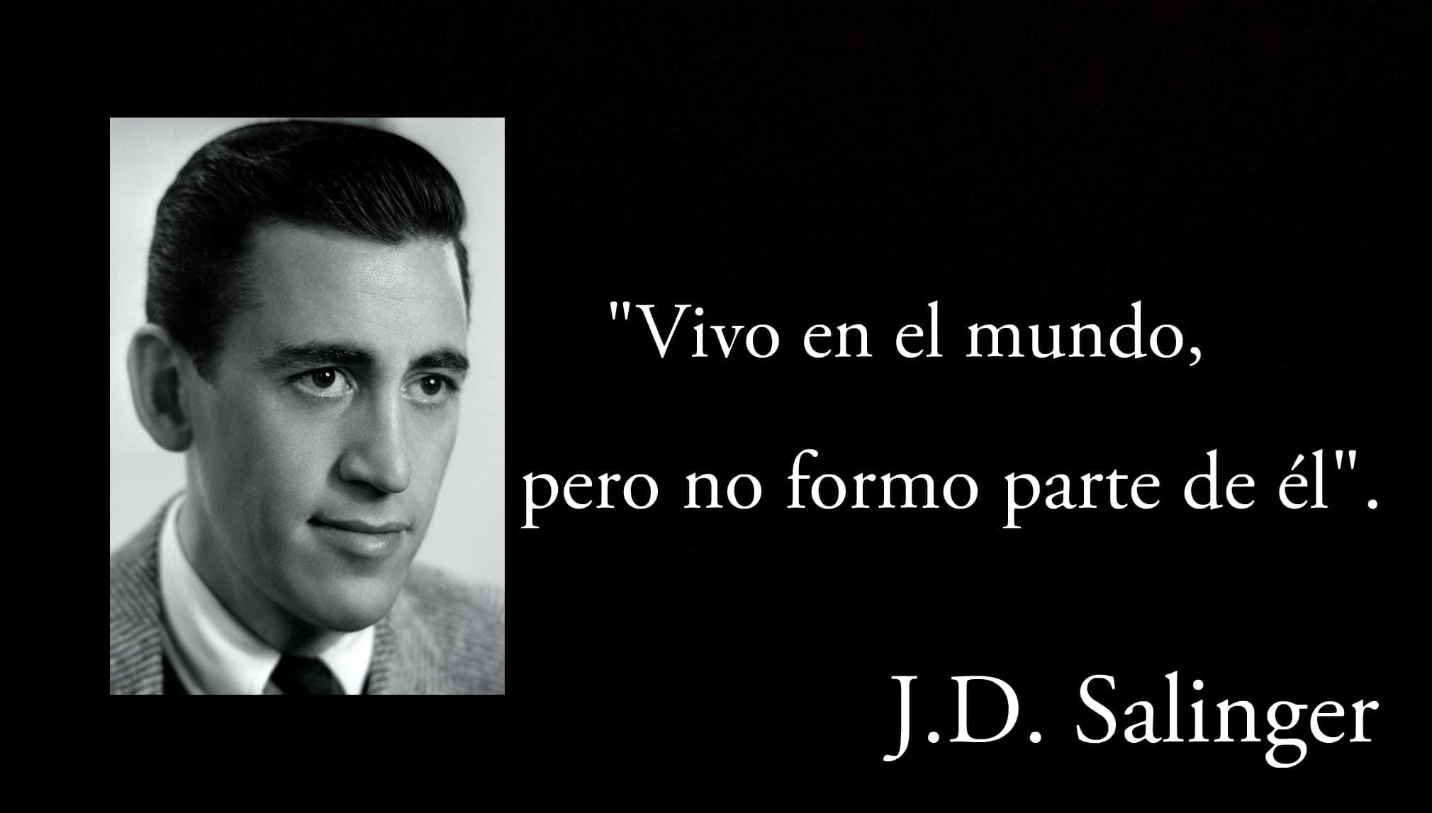 Frase de J.D. Salinger.