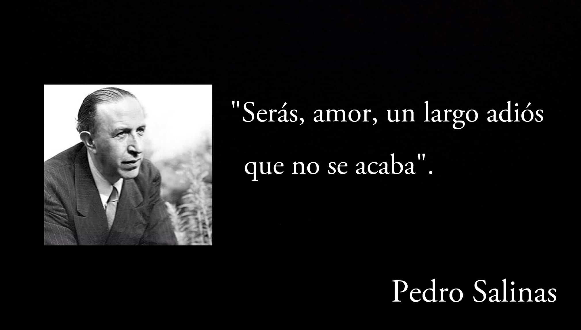Frase de Pedro Salinas.