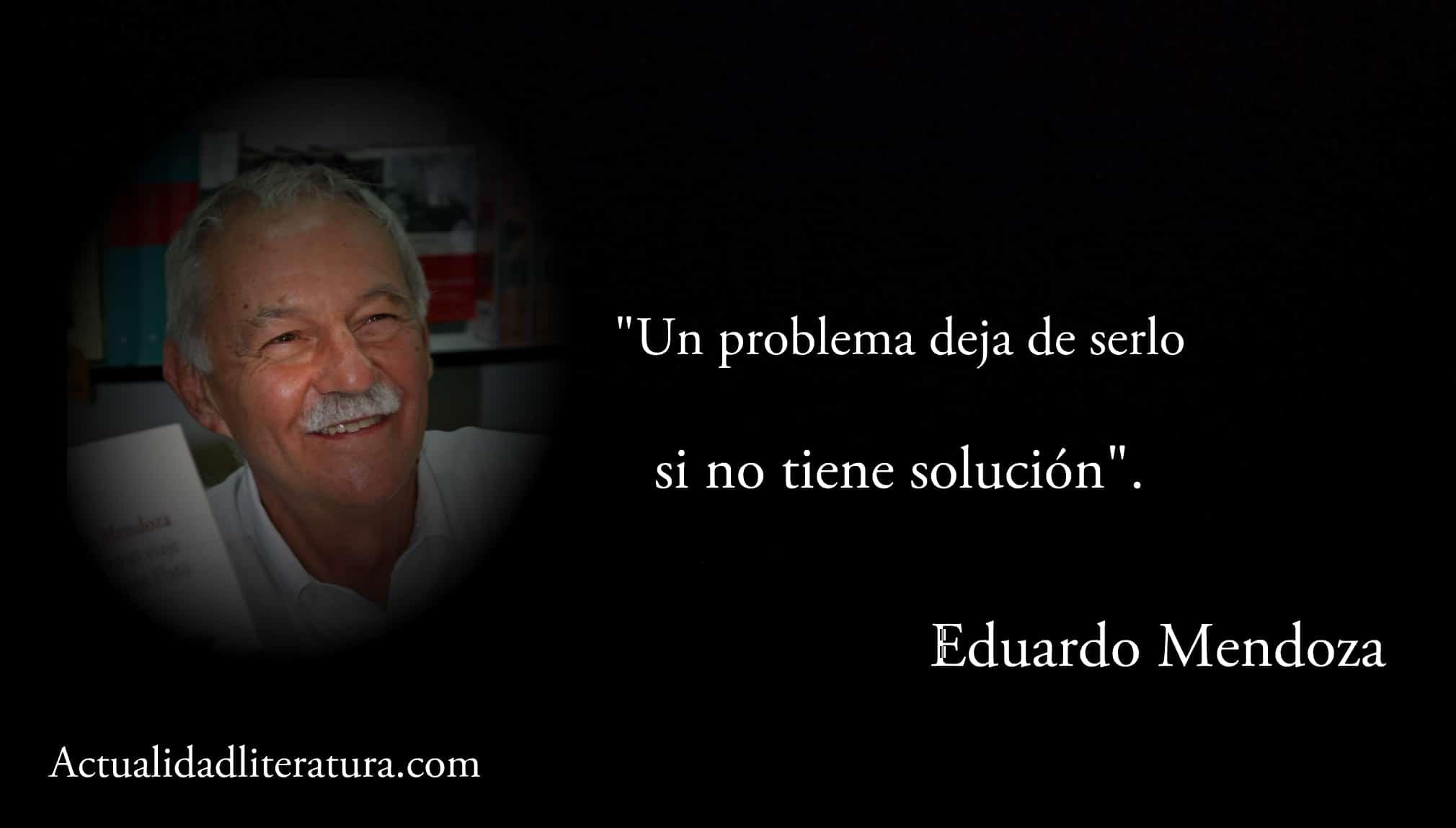 Frase de Eduardo Mendoza.