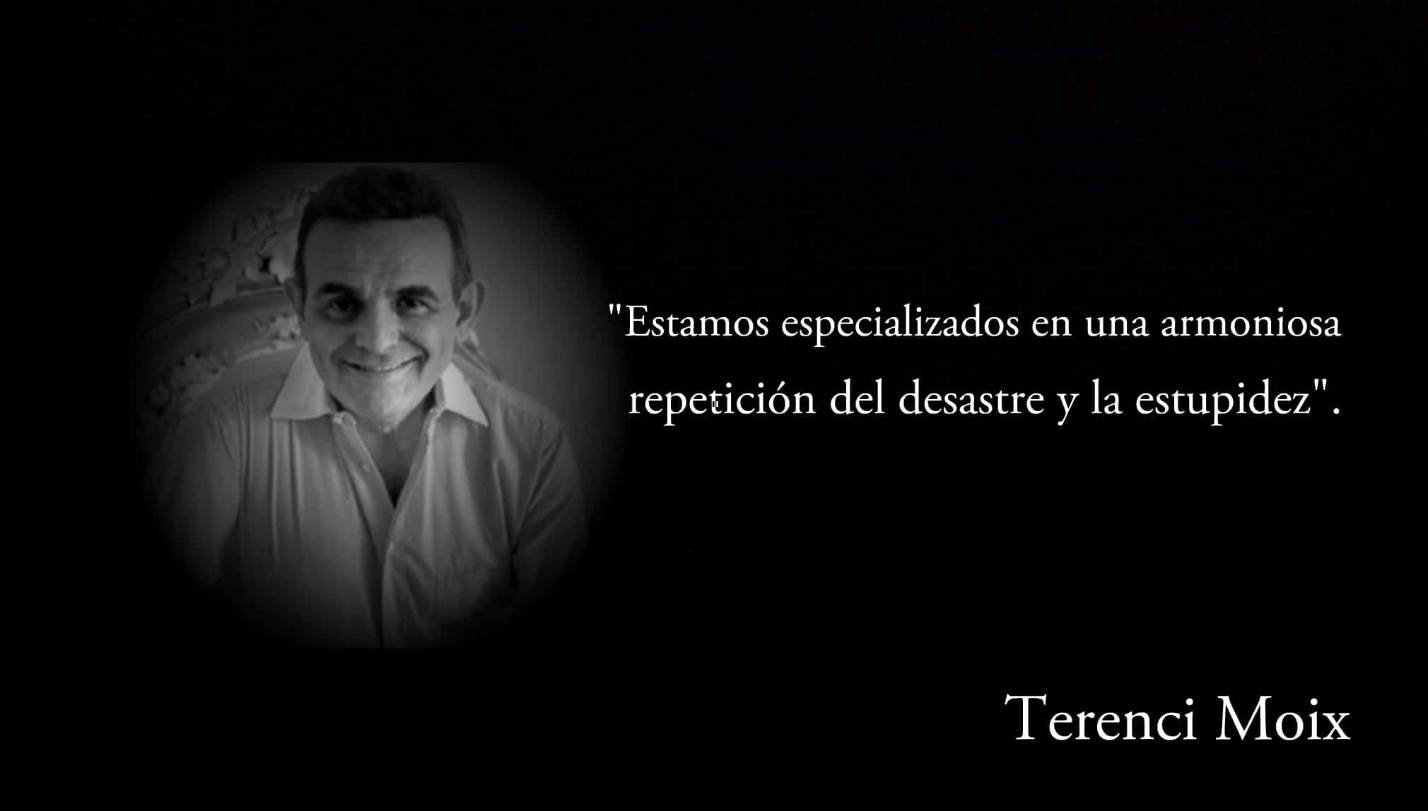 Frase de Terenci Moix.