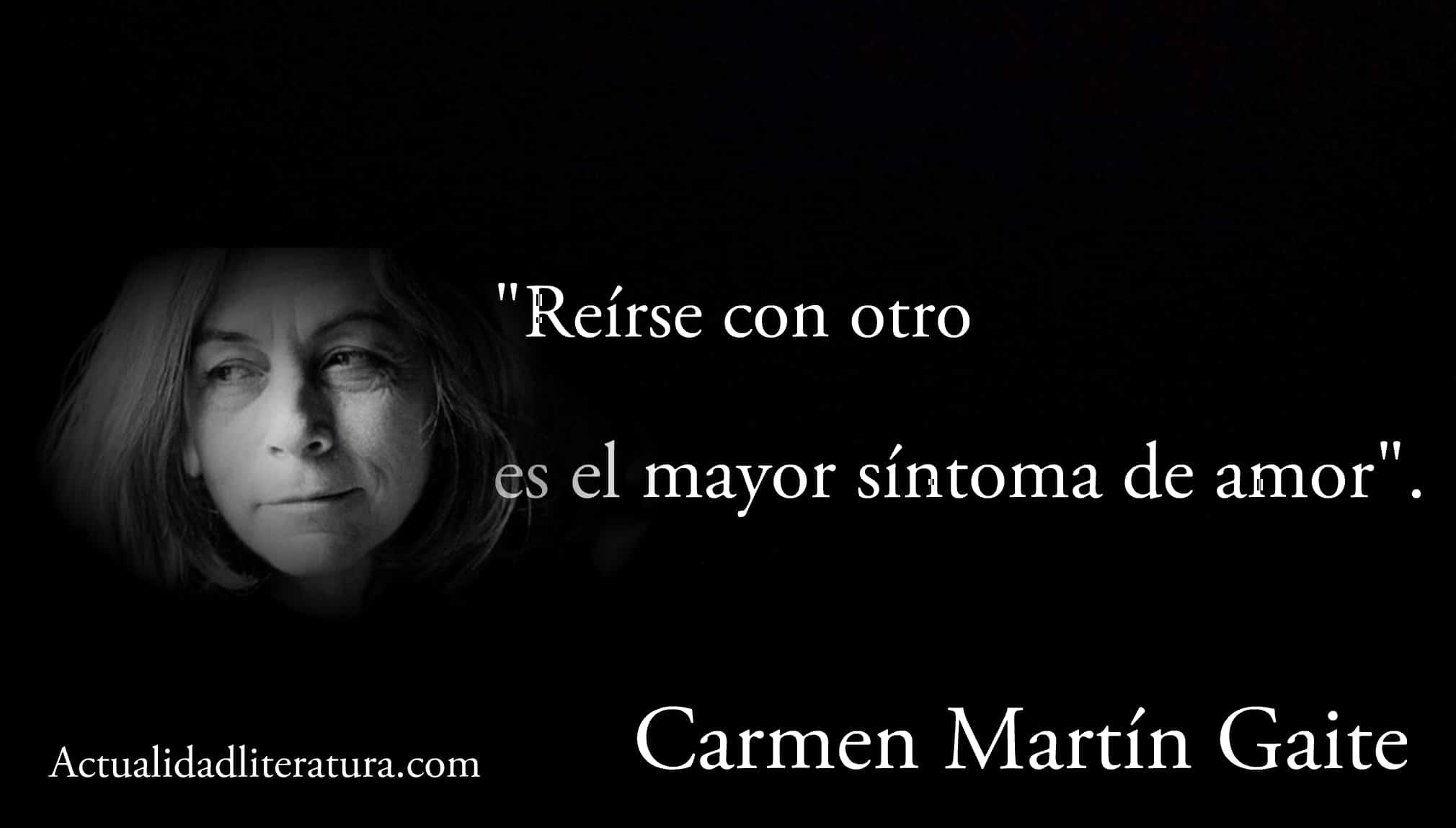 Frase de Carmen Martín Gaite.