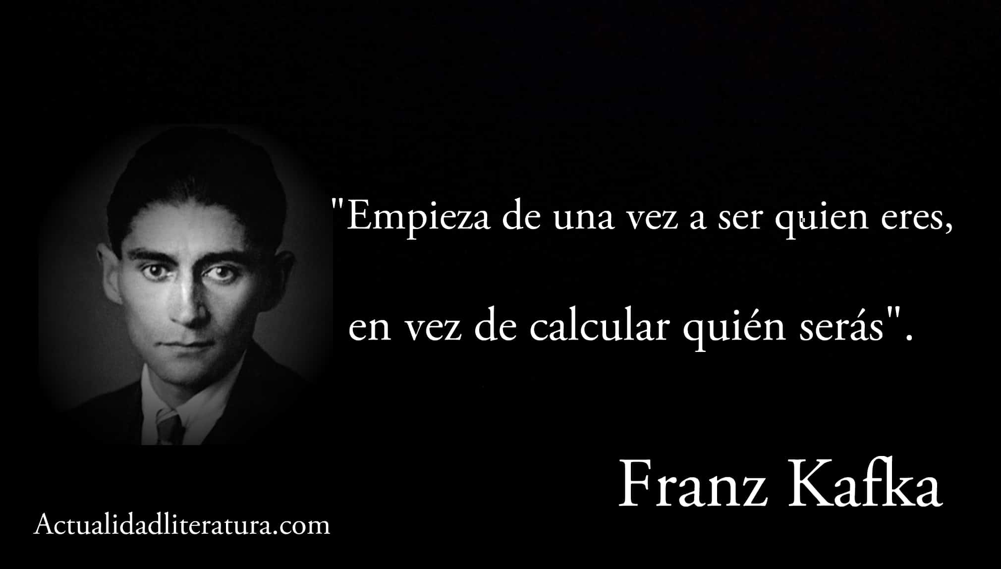 Frase de Franz Kafka.