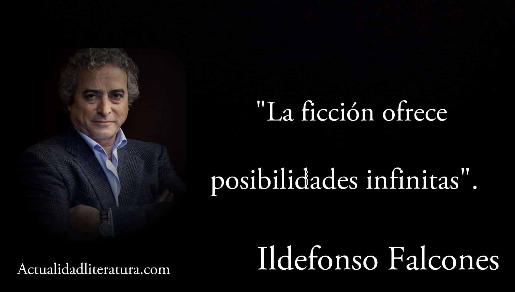 Frase de Ildefonso Falcones.