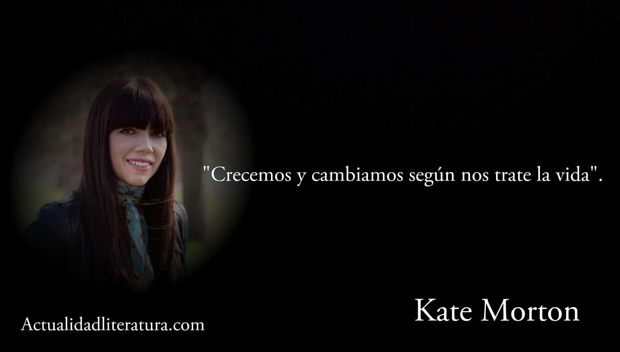 Frase de Kate Morton.