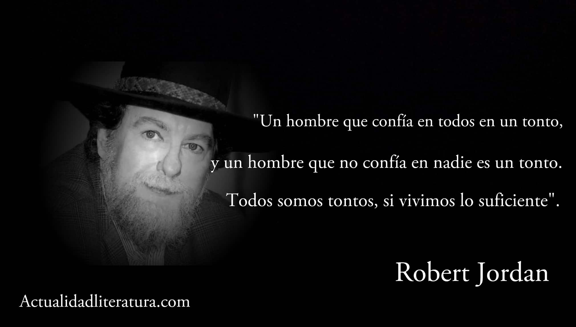 Frase de Robert Jordan.