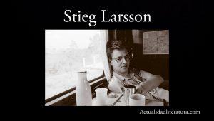 Stieg Larsson.