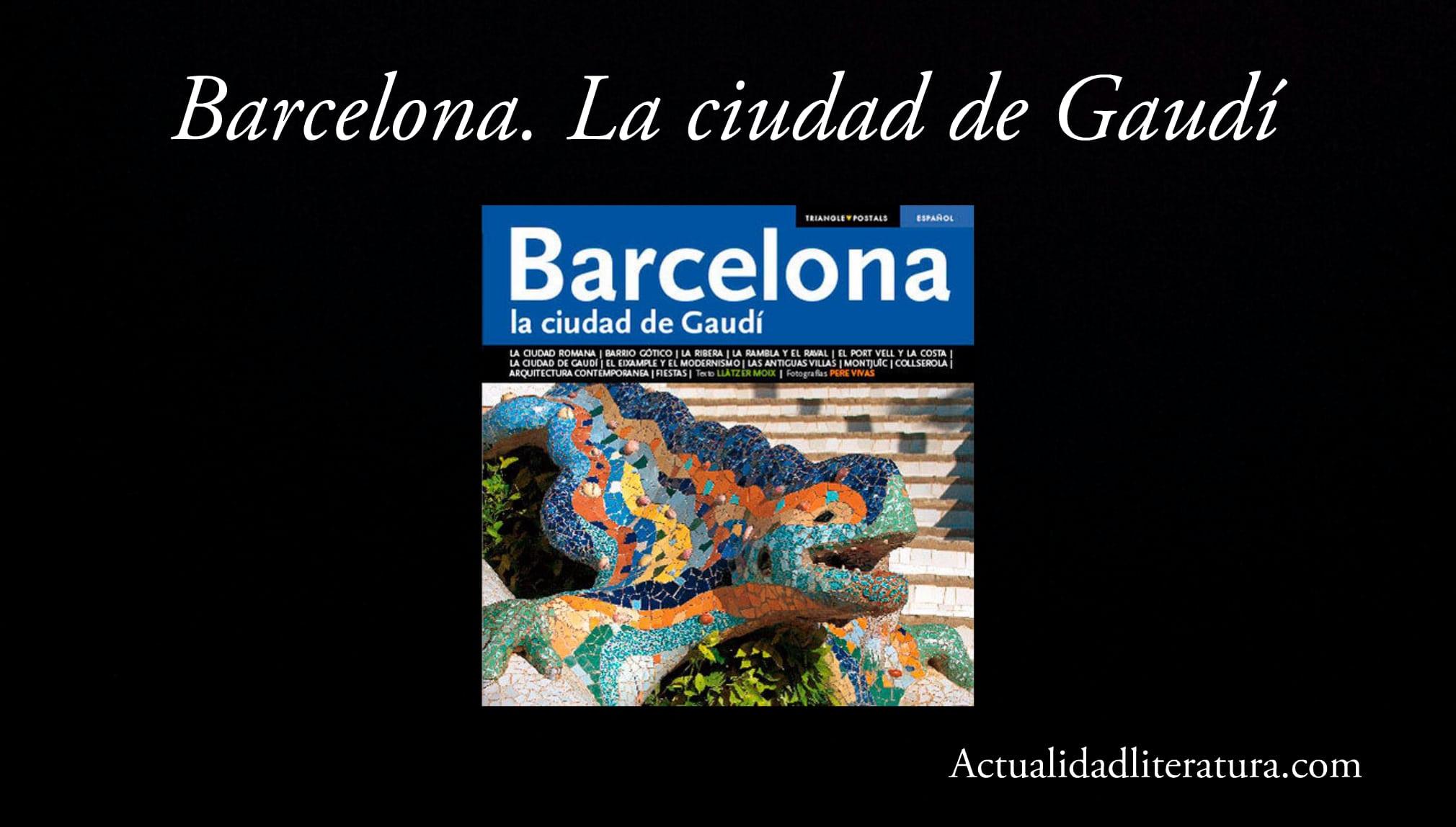 Barcelona. La ciudad de Gaudí.