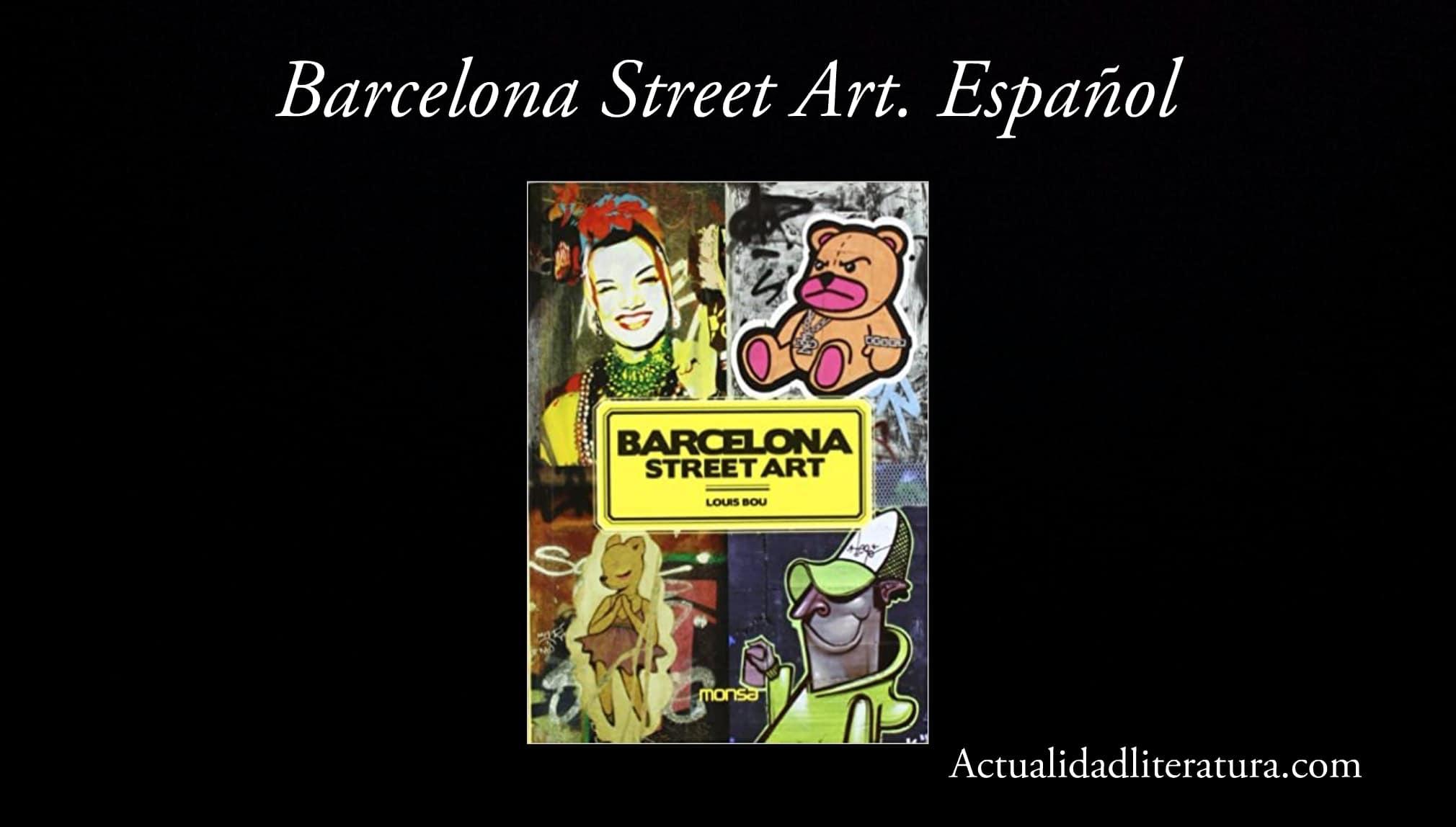 Barcelona Street Art. Español.