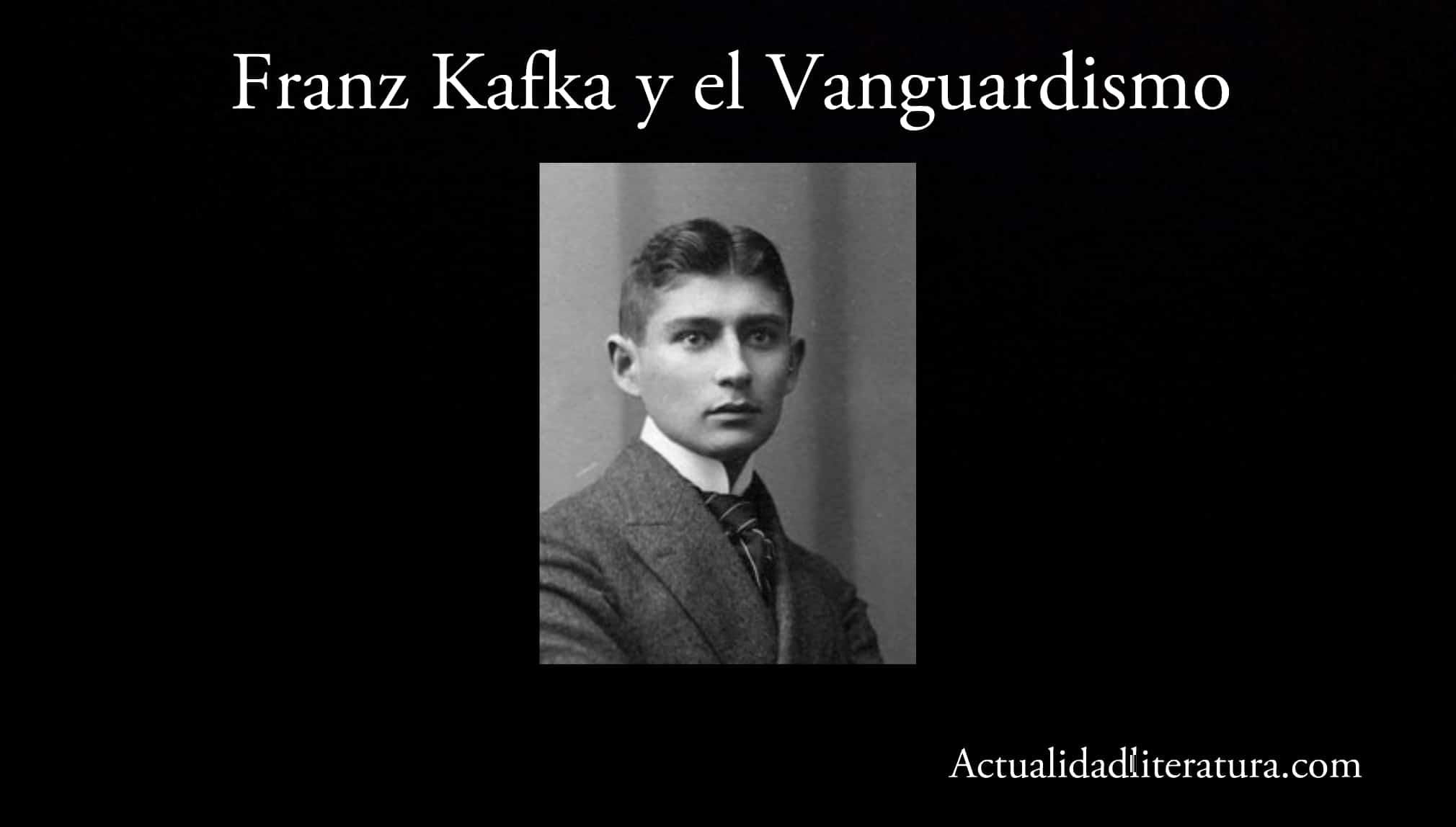 Franz Kafka y el Vanguardismo.