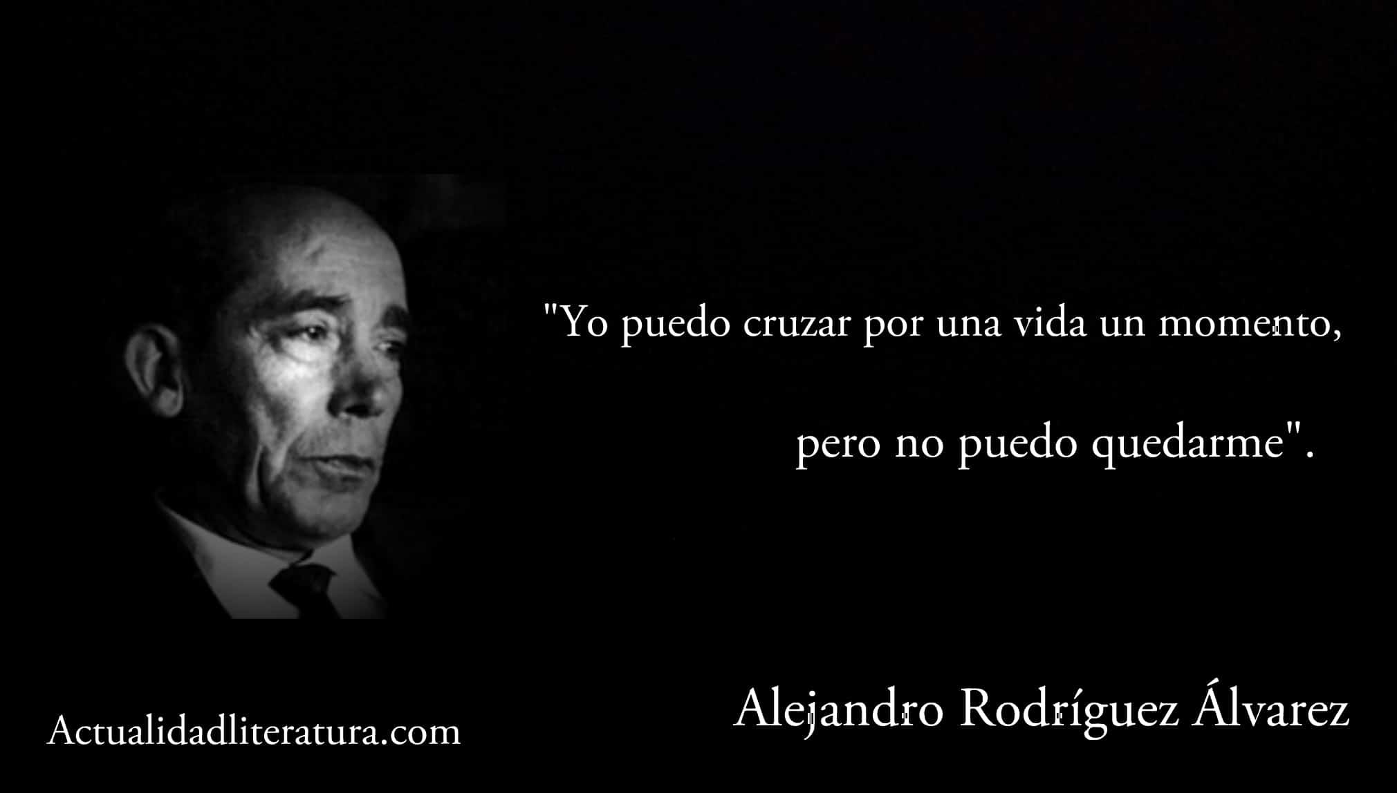 Frase de Alejandro Rodríguez Álvarez.