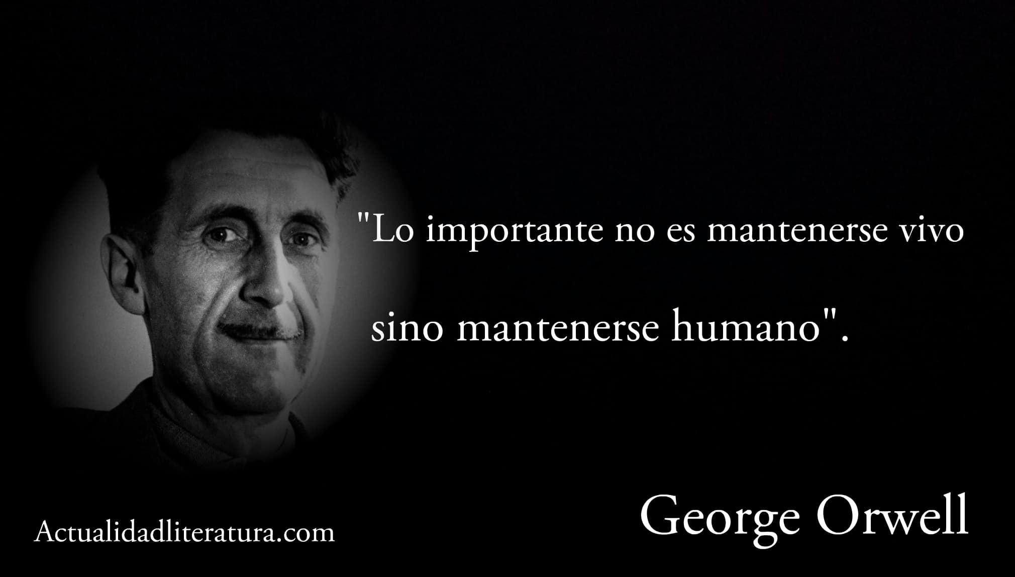 Frase de George Orwell.