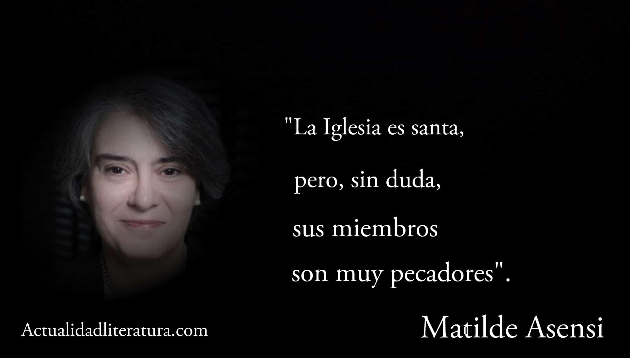 Frase de Matilde Asensi.