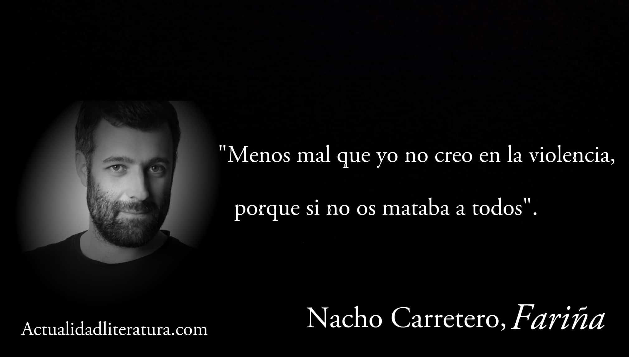 Frase de Nacho Carretero. en Fariña.