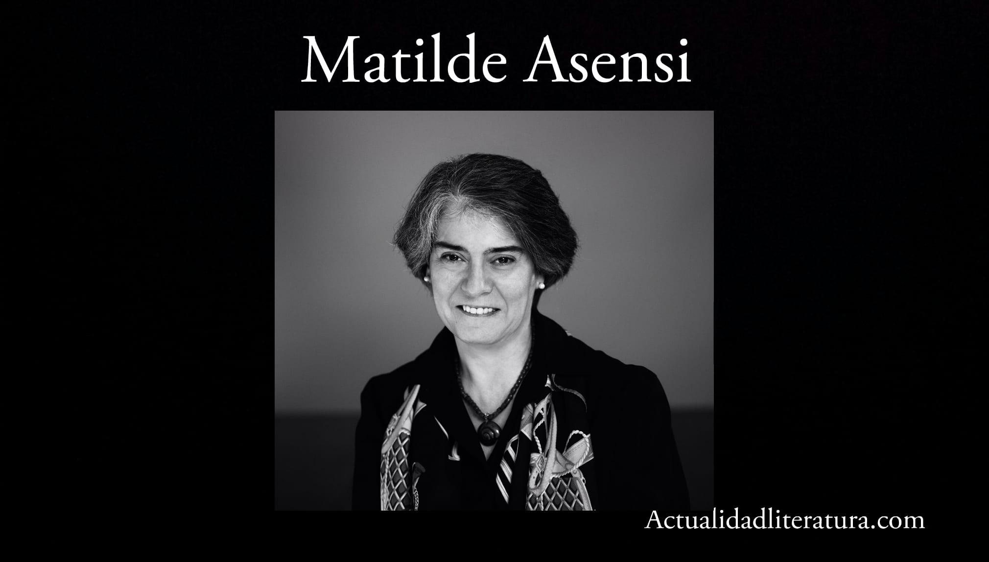 Matilde Asensi.