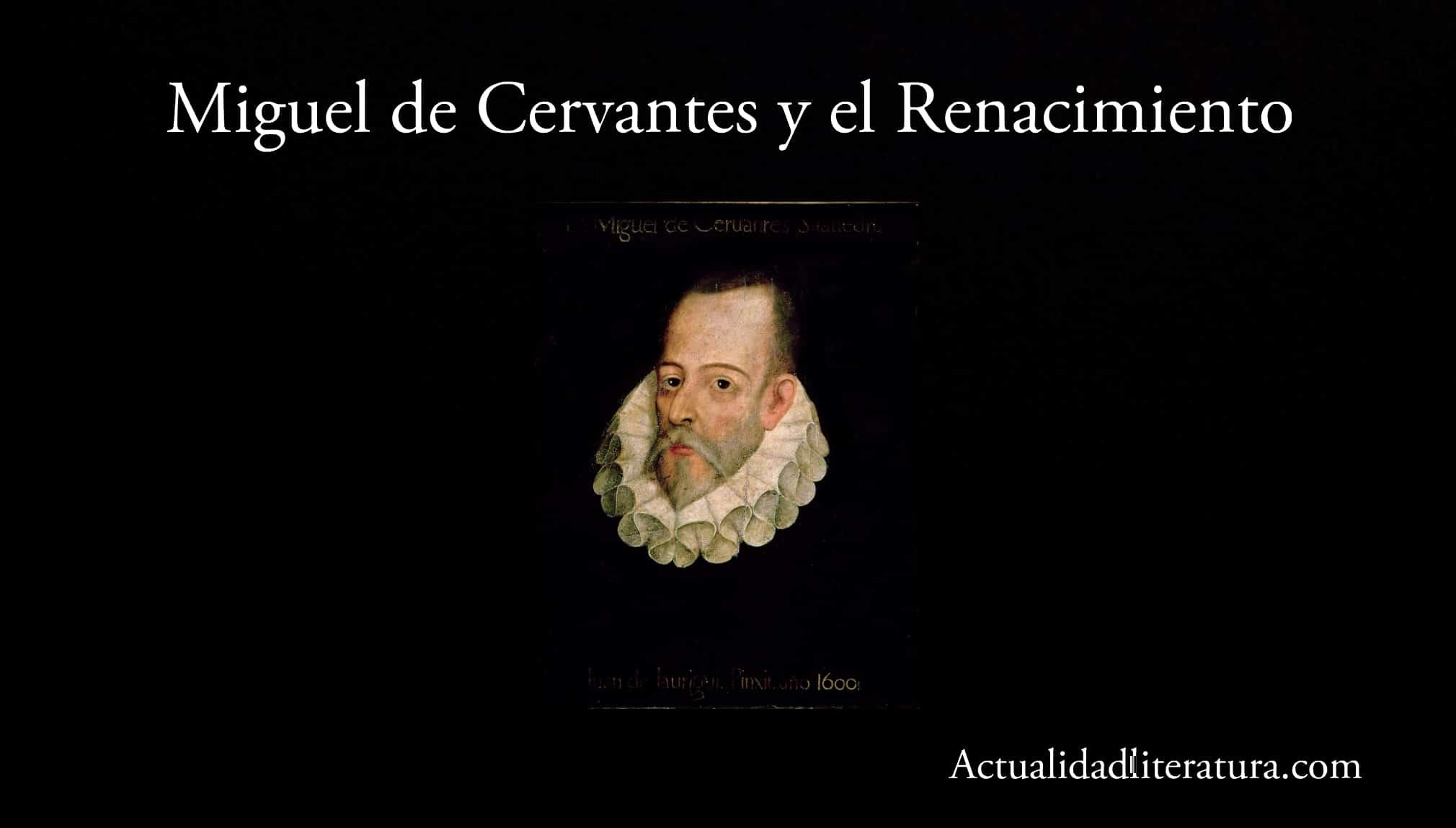 Miguel de Cervantes y el Renacimiento.