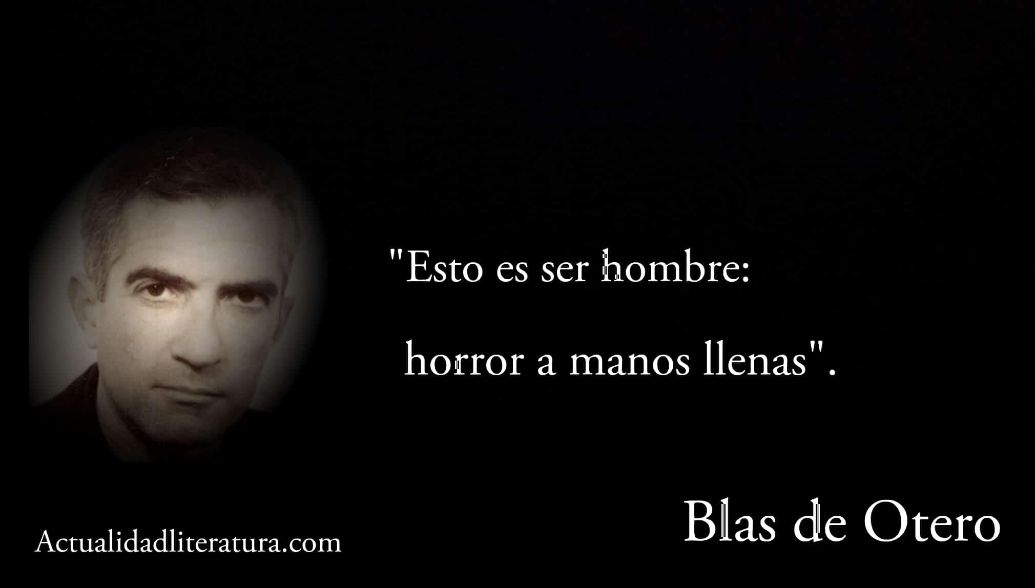 Frase de Blas de Otero.