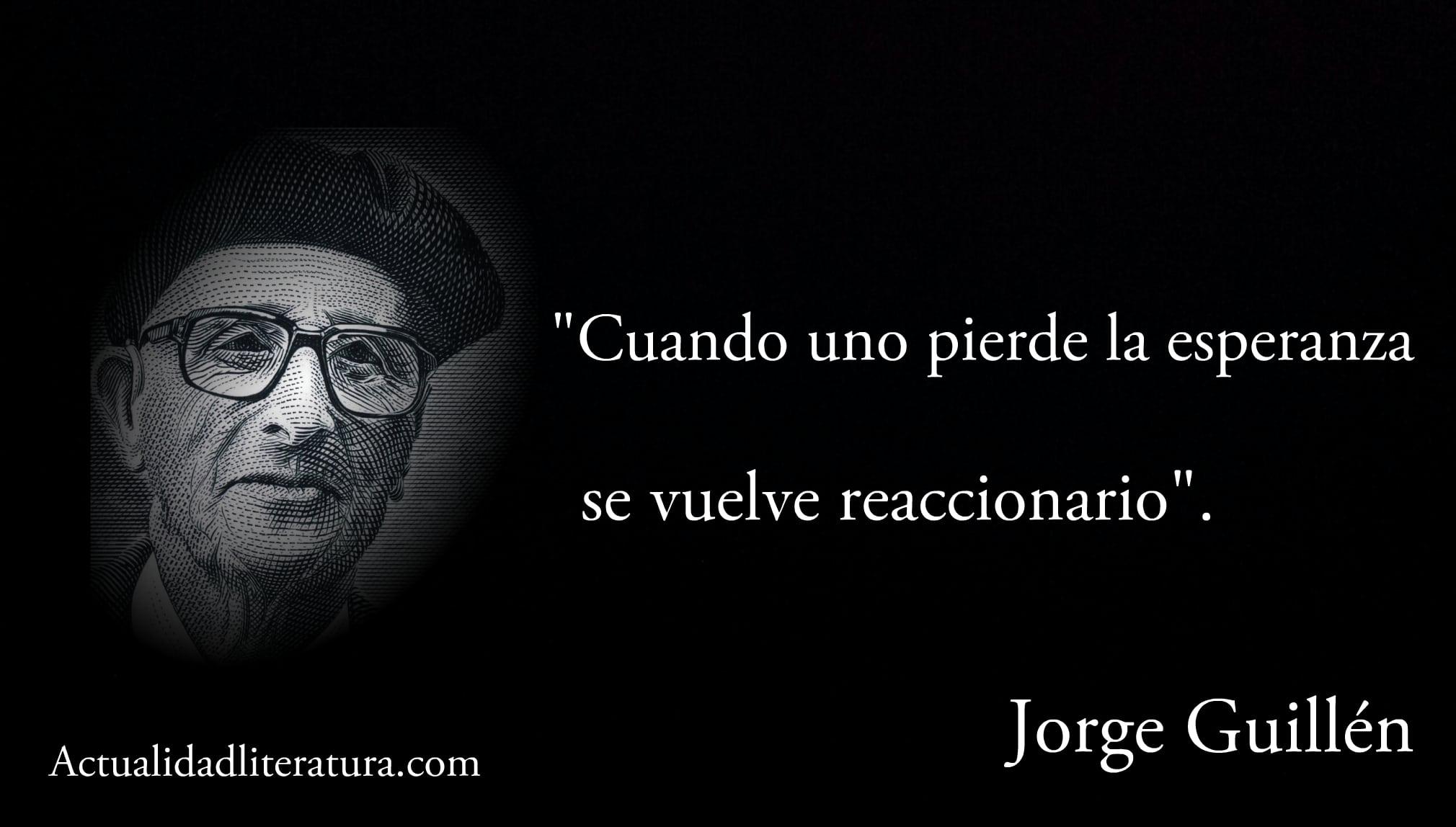 Frase de Jorge Guillén.