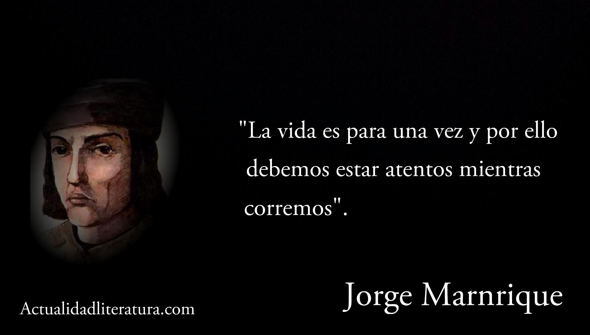 Frase de Jorge Manrique.