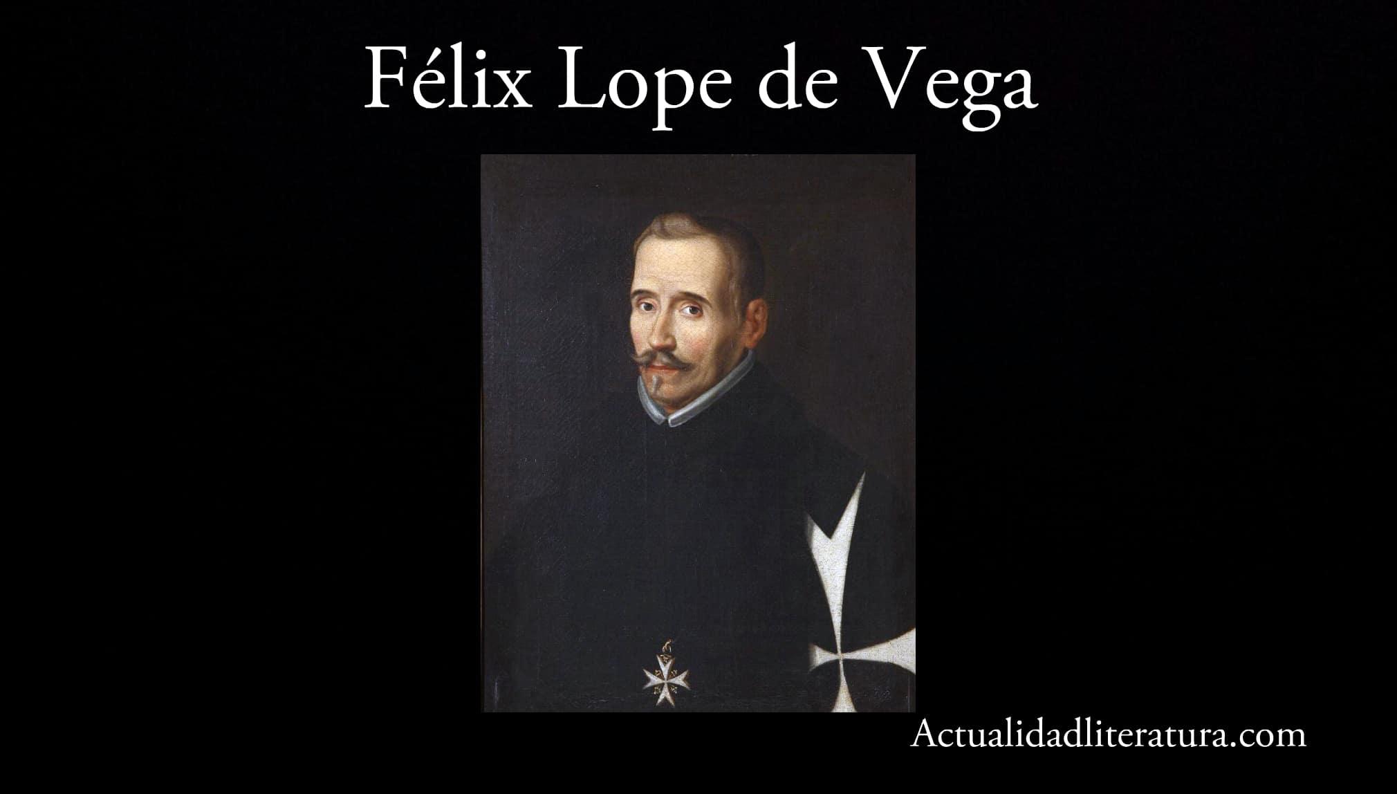 Félix Lope de Vega.