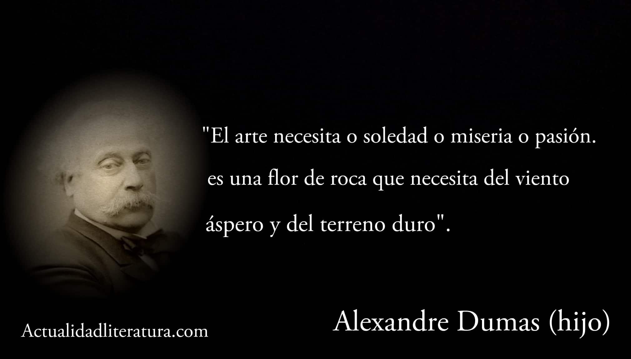 Frase de Alexandre Dumas (hijo).