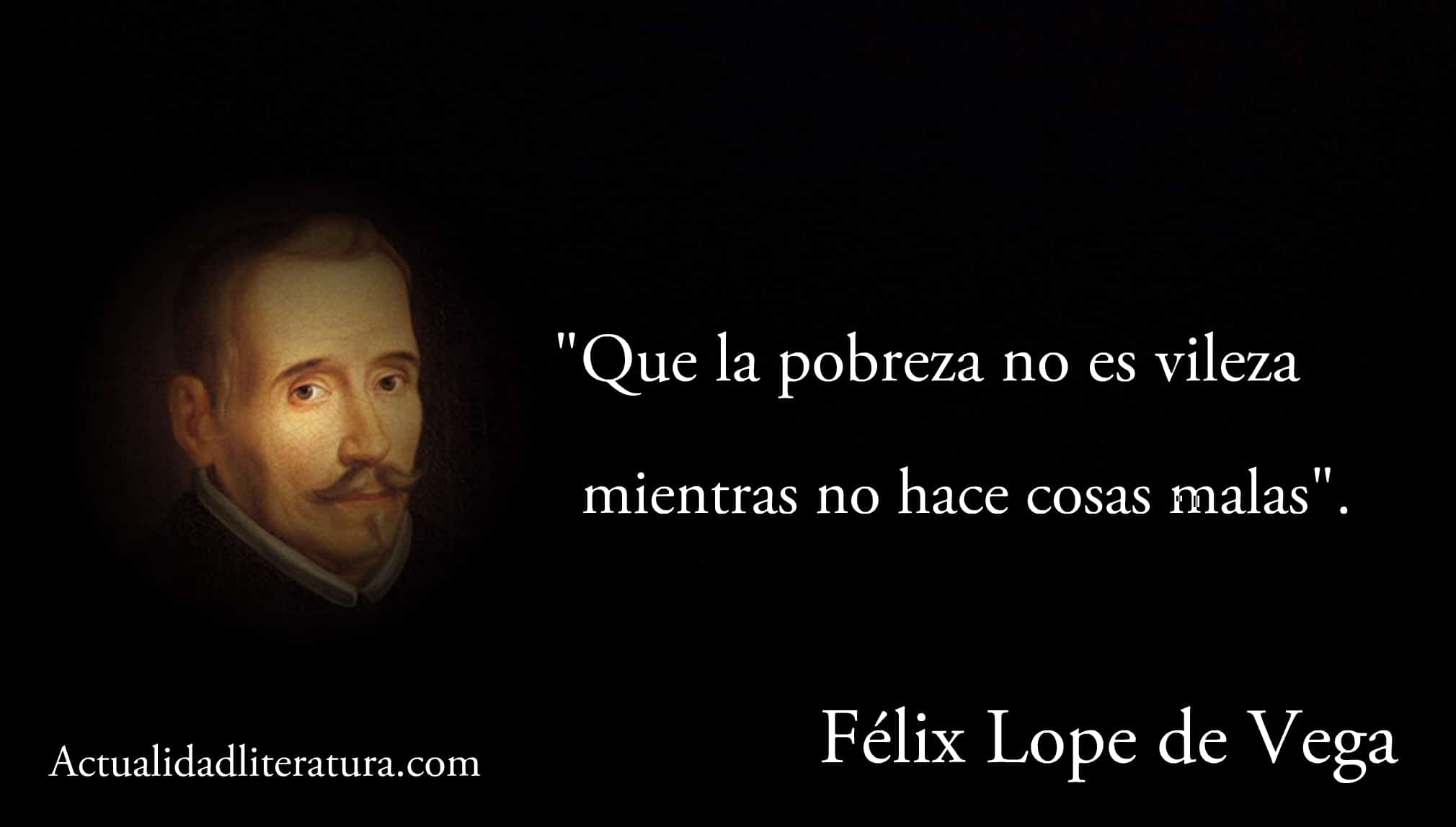 Frase de Félix Lope de Vega.
