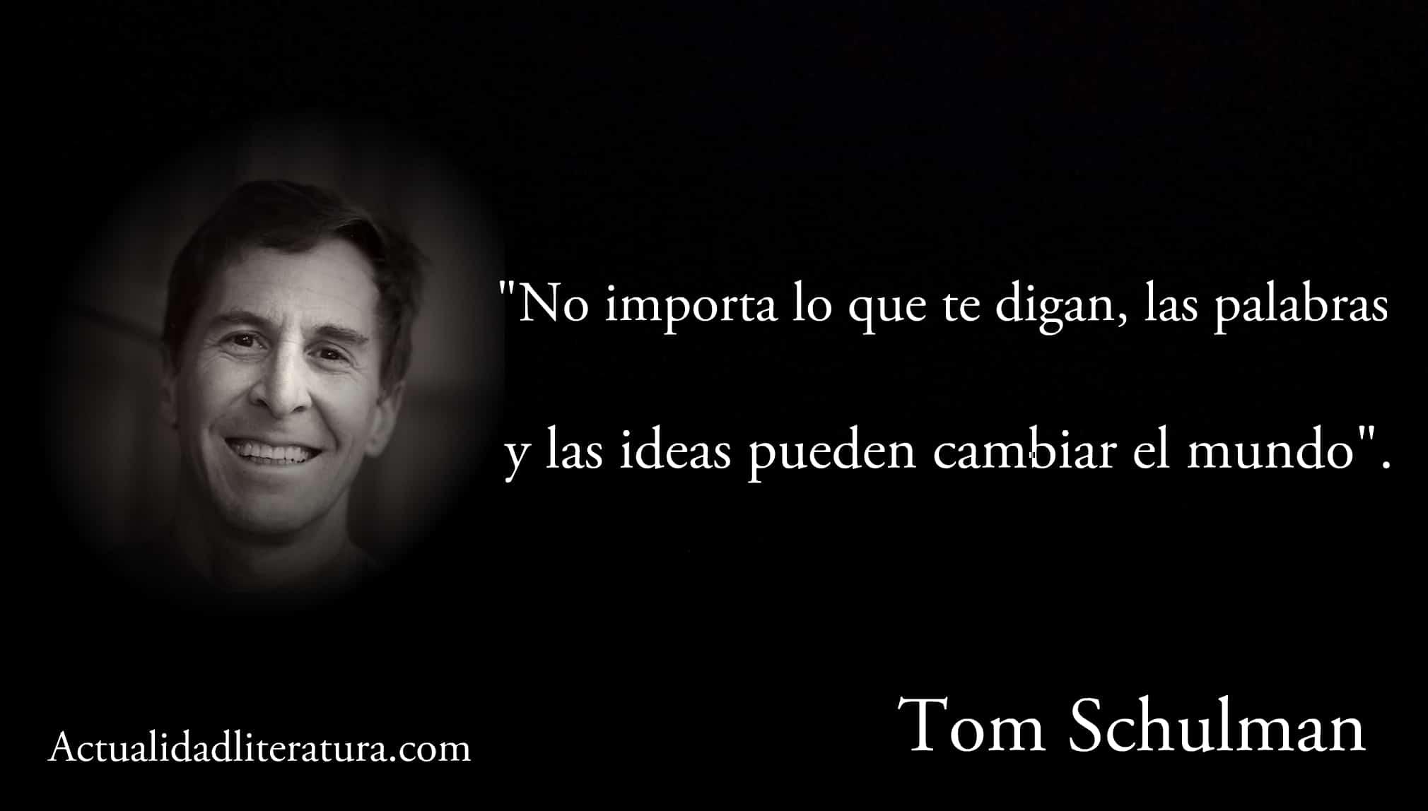 Frase de Tom Schulman.