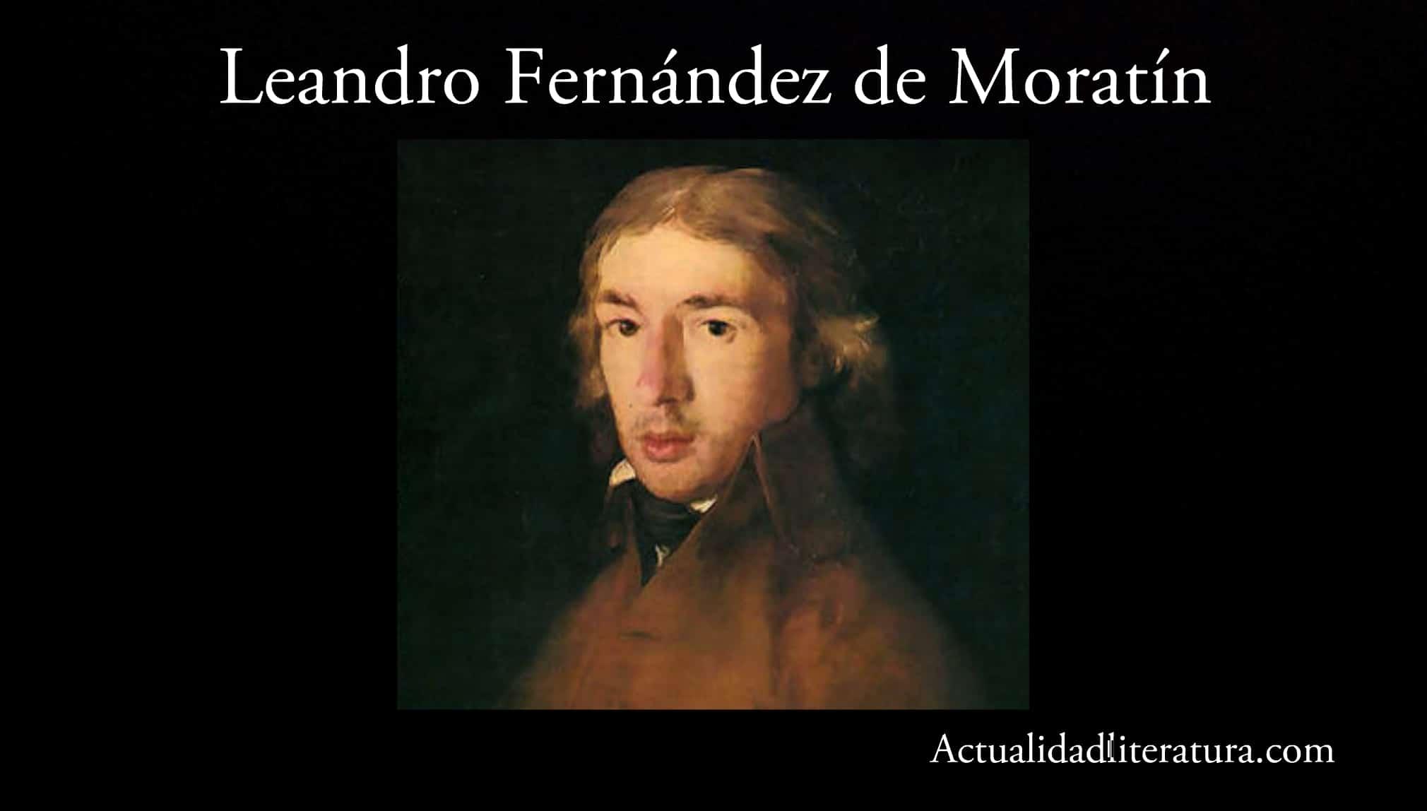 Leandro Fernández de Moratín.