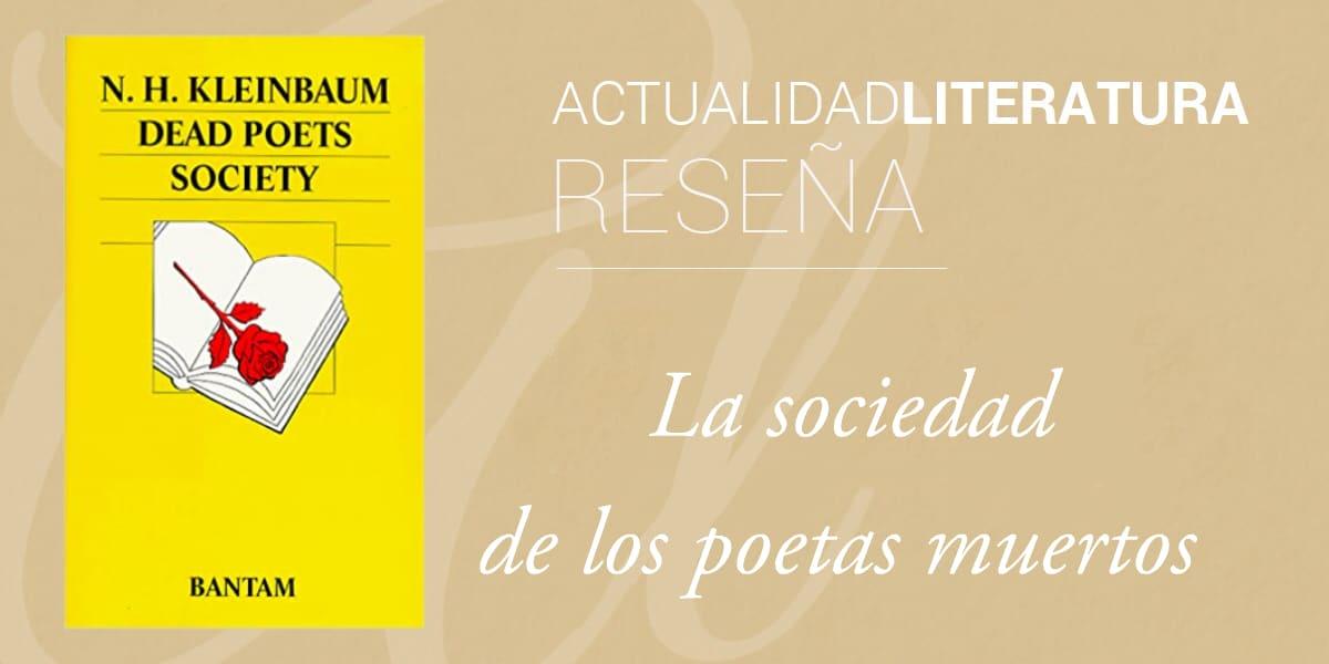 Reseña de La sociedad de los poetas muertos, libro.