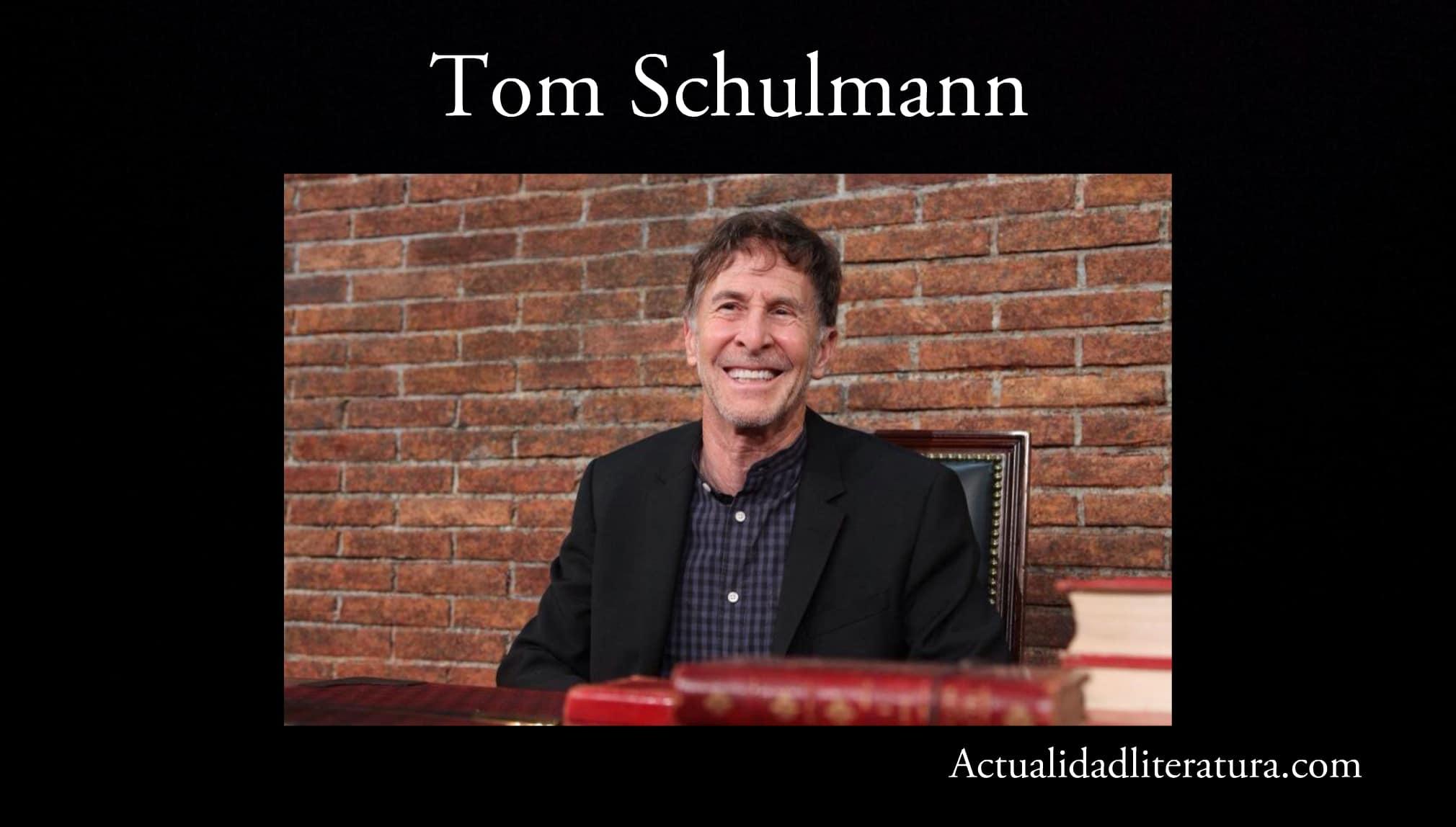 Tom Schulman.