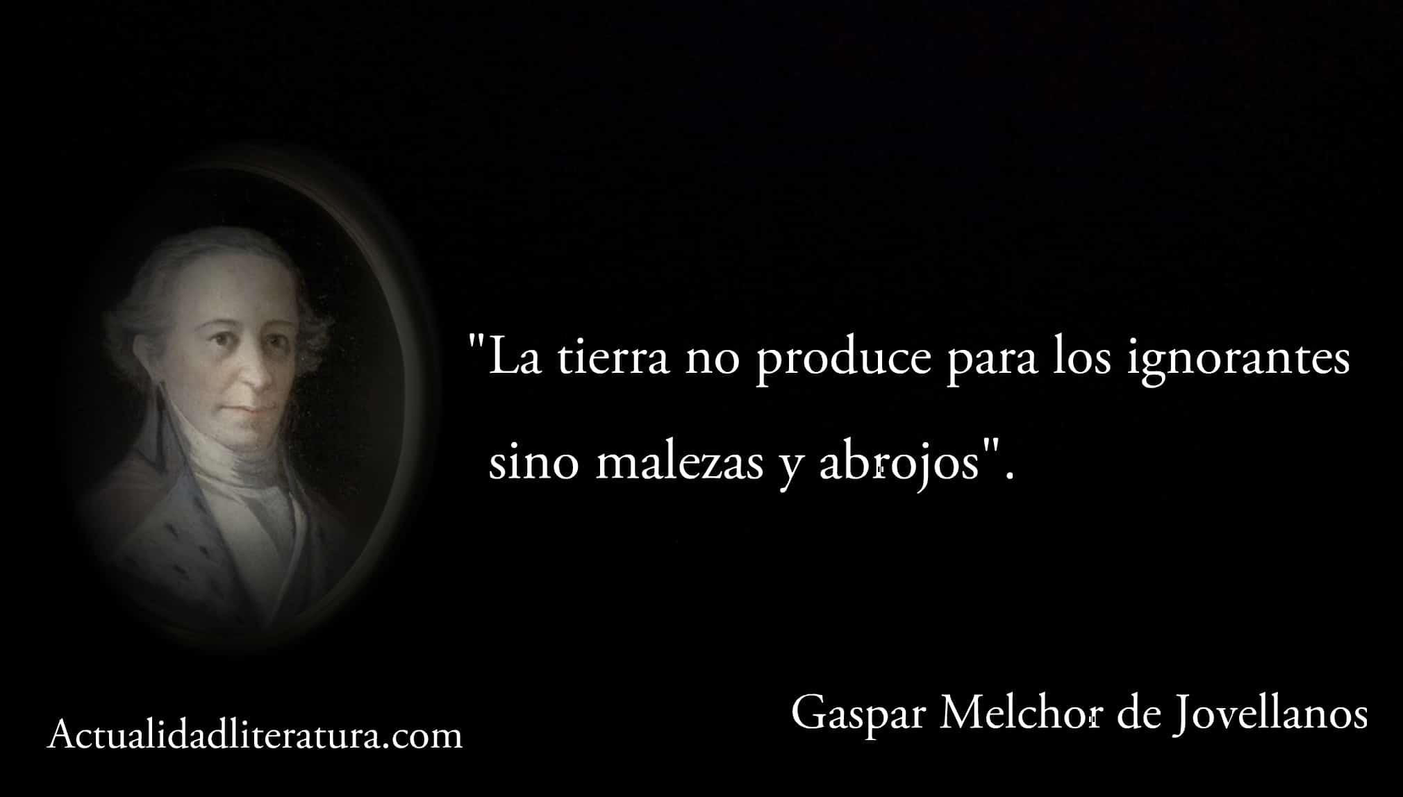 Frase de Gaspar Melchor de Jovellanos.