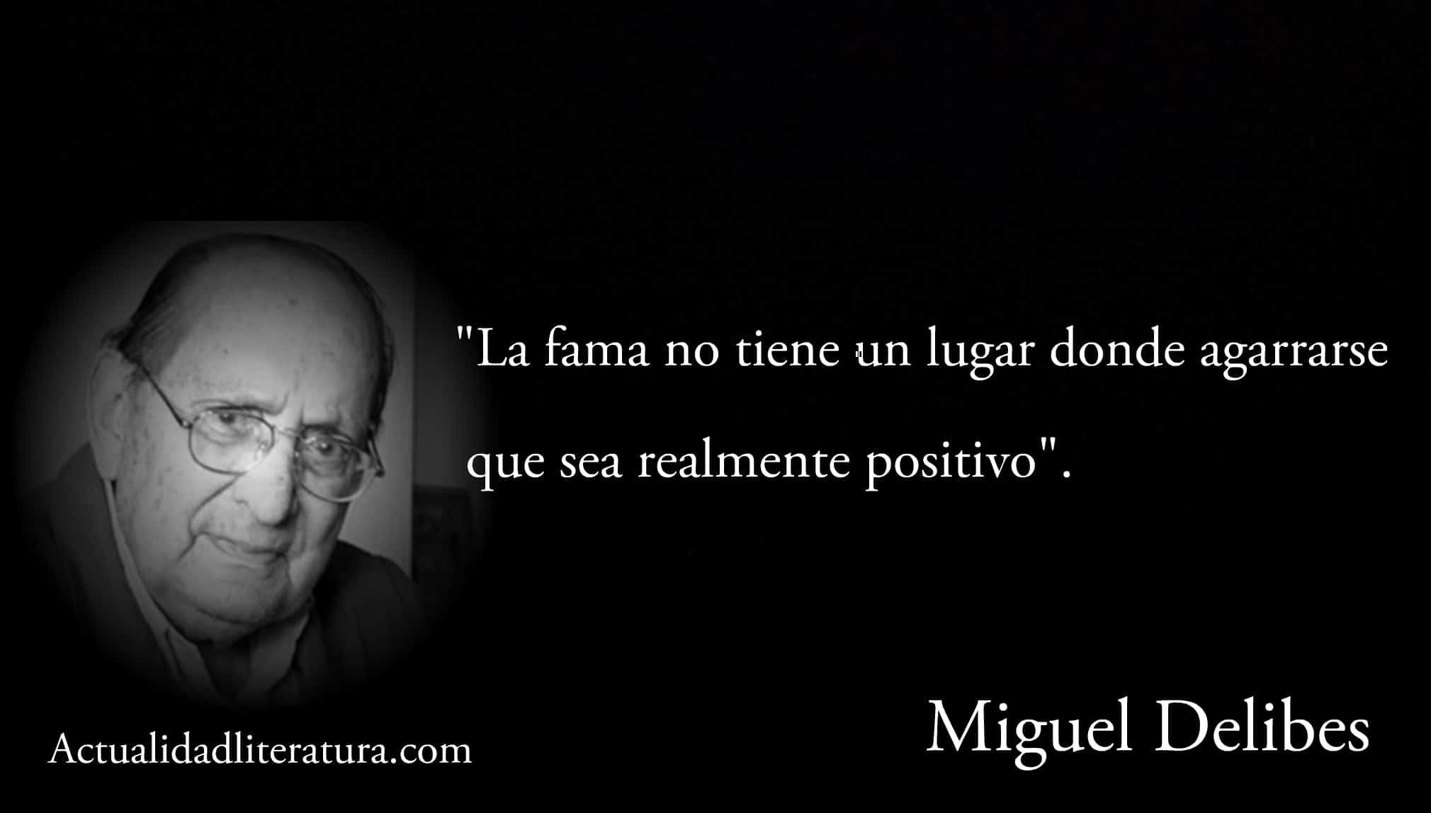 Frase de Miguel Delibes.
