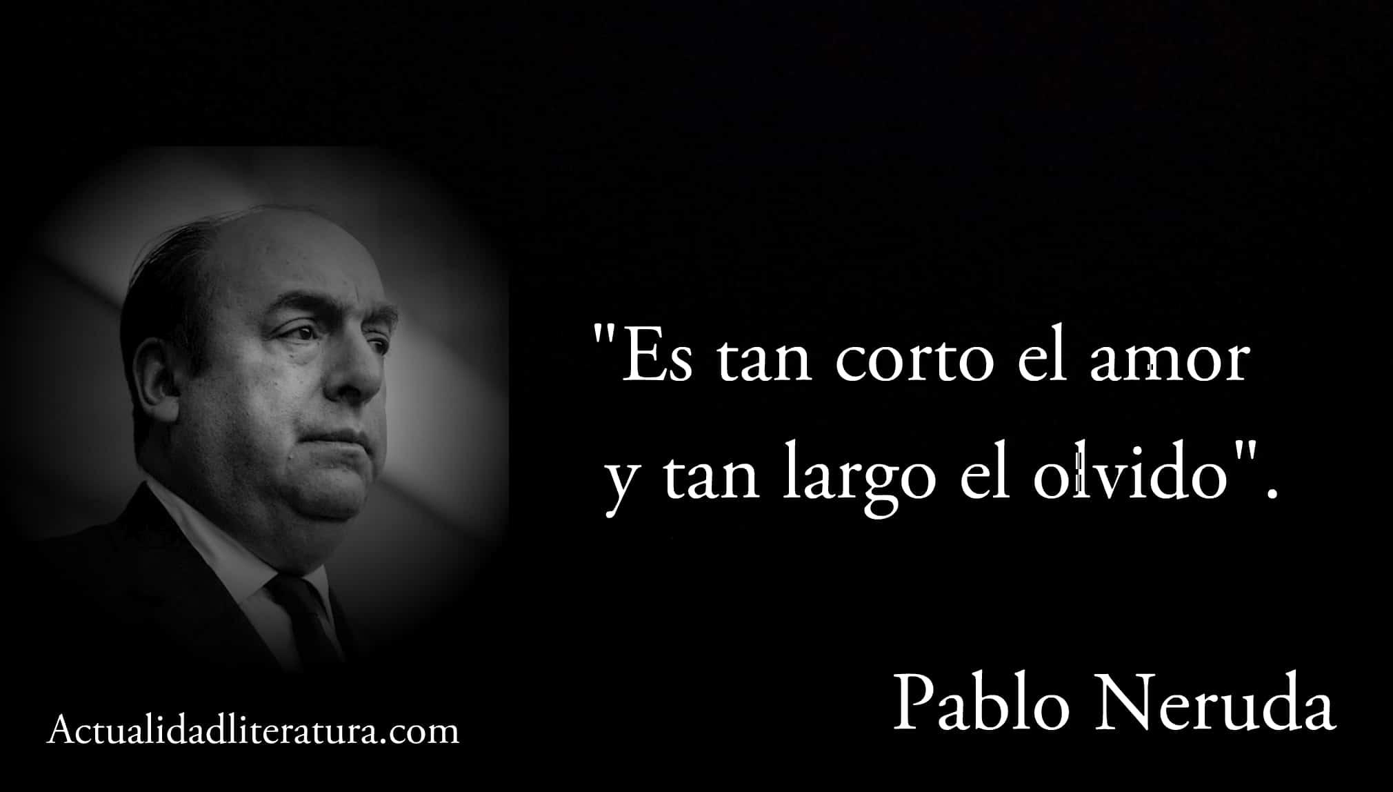 Frase de Pablo Neruda.