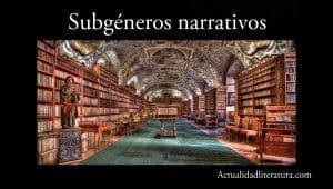 Subgéneros narrativos.