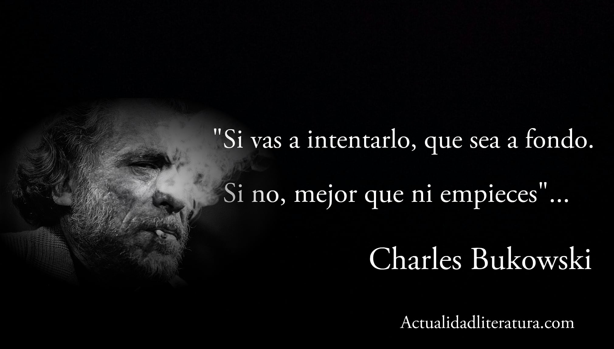 Frase de Charles Bukowski.