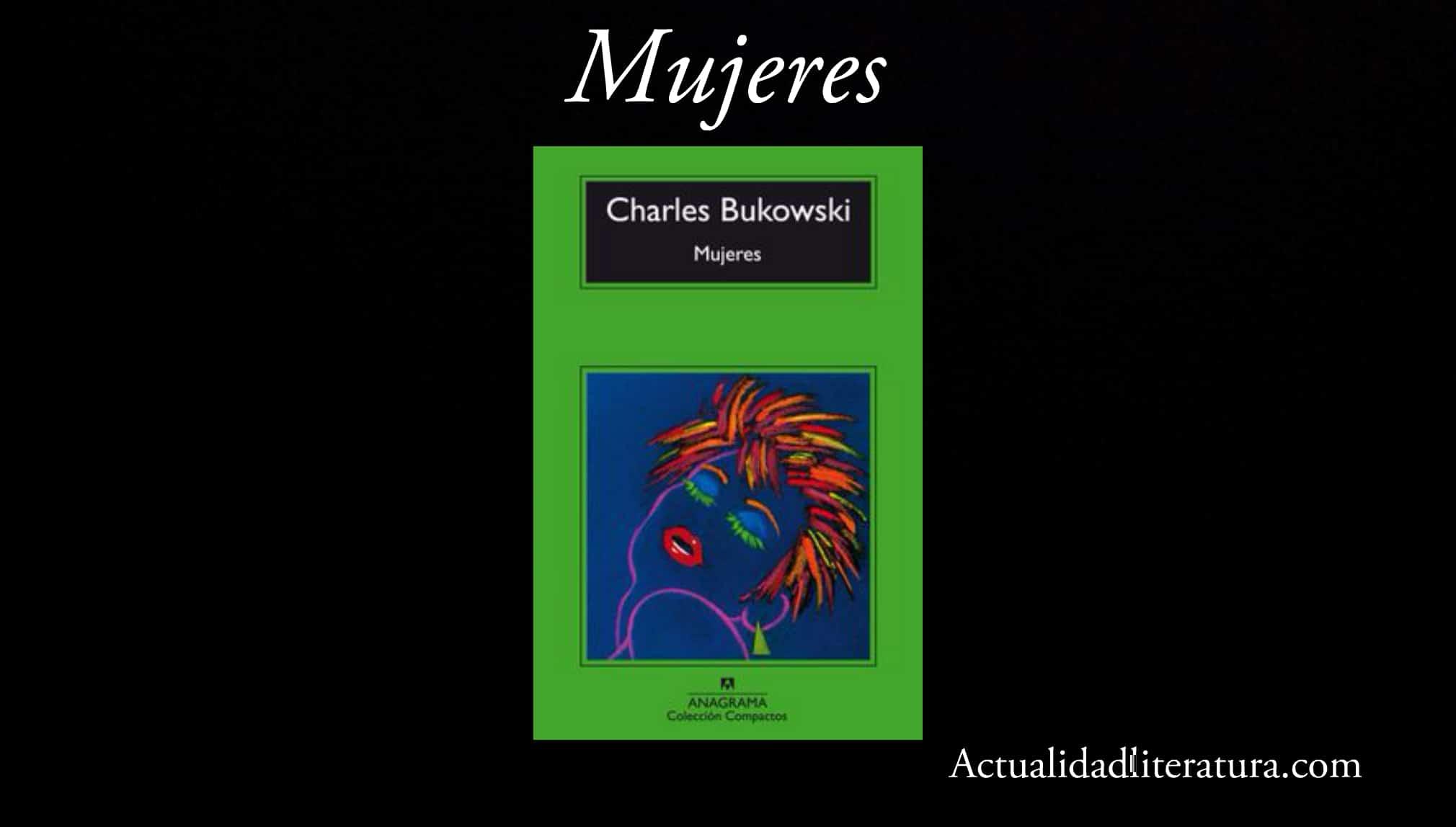 Mujeres, de Charles Bukowski.