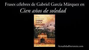 Frases celebres de Gabriel García Márquez en Cien años de soledad